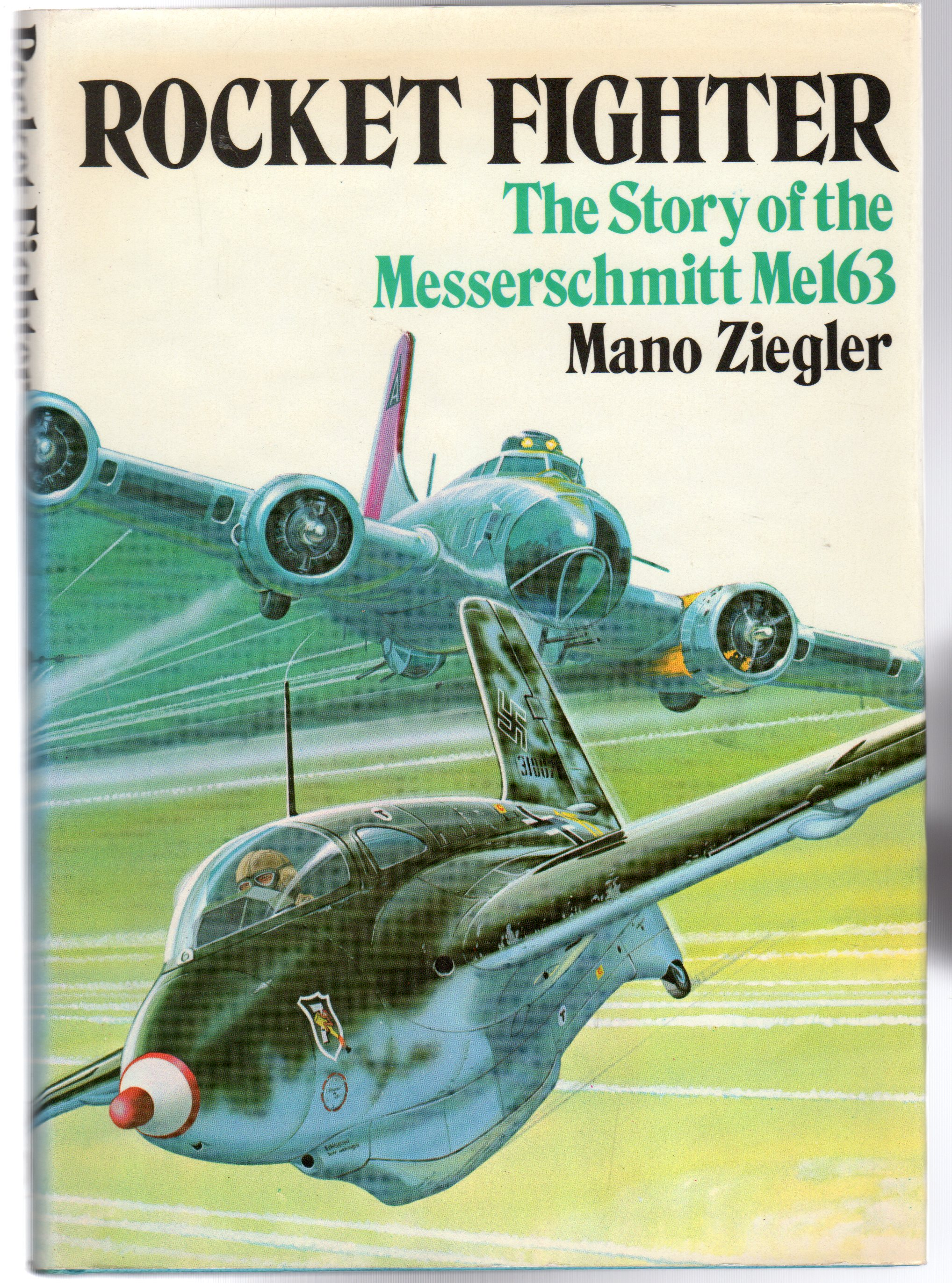 Image for Rocket Fighter : Story of the Messerschmitt Me163