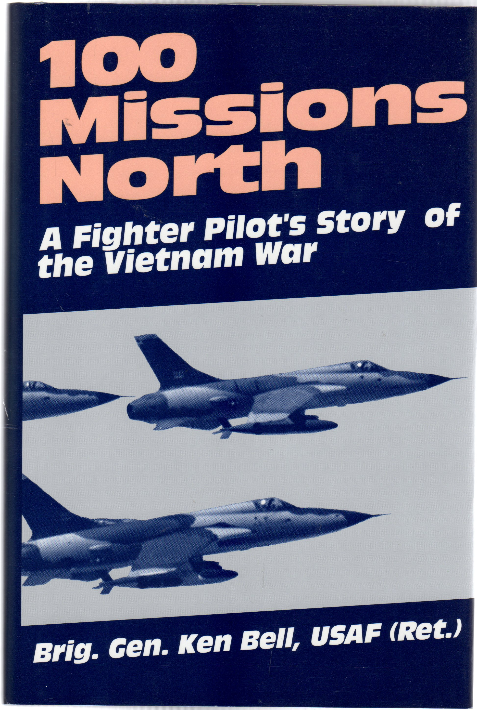 Image for 100 Missions North : A Fighter Pilot's Story of the Vietnam War