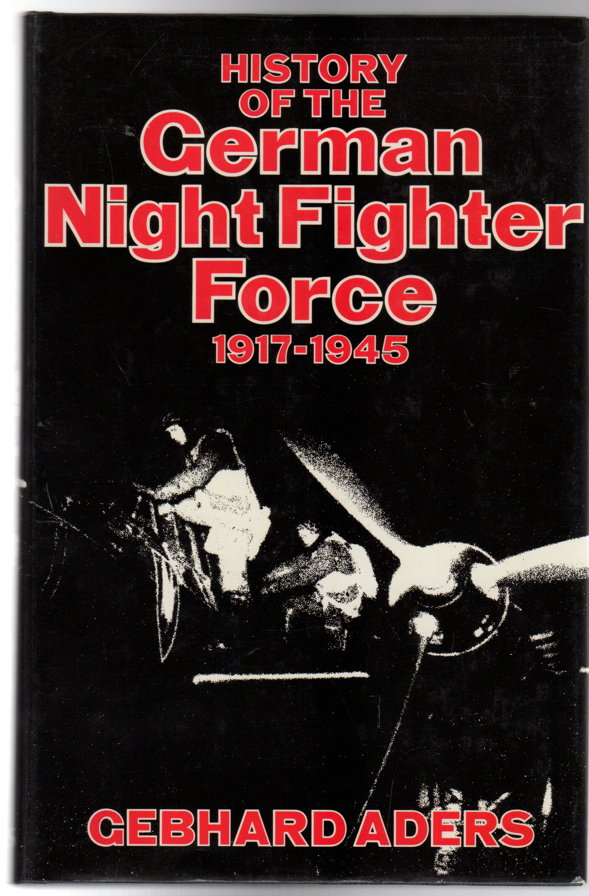 Image for History of the German Night Fighter Force : 1917-45