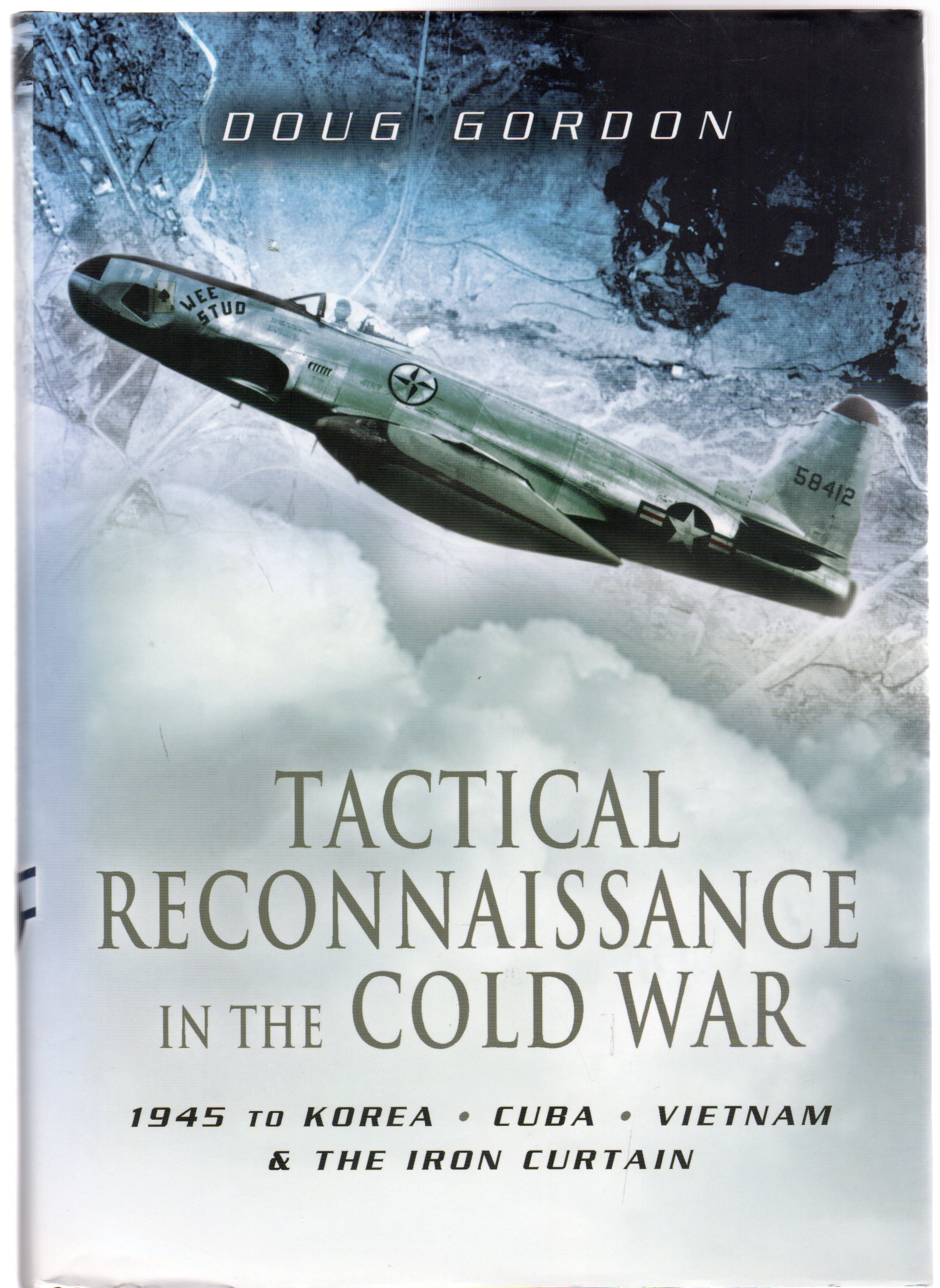 Image for Tactical Reconnaissance in the Cold War : 1945 to Korea, Cuba, Vietnam and The Iron Curtain