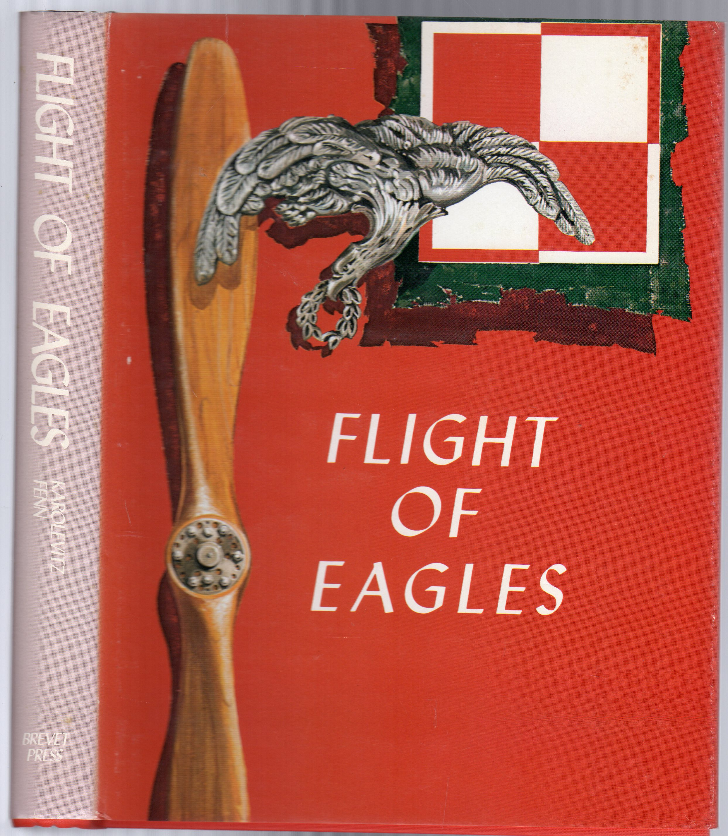 Image for Flight of Eagles : The Story of the American Kosciuszko Squadron in the Polish-Russian War, 1919 - 1920