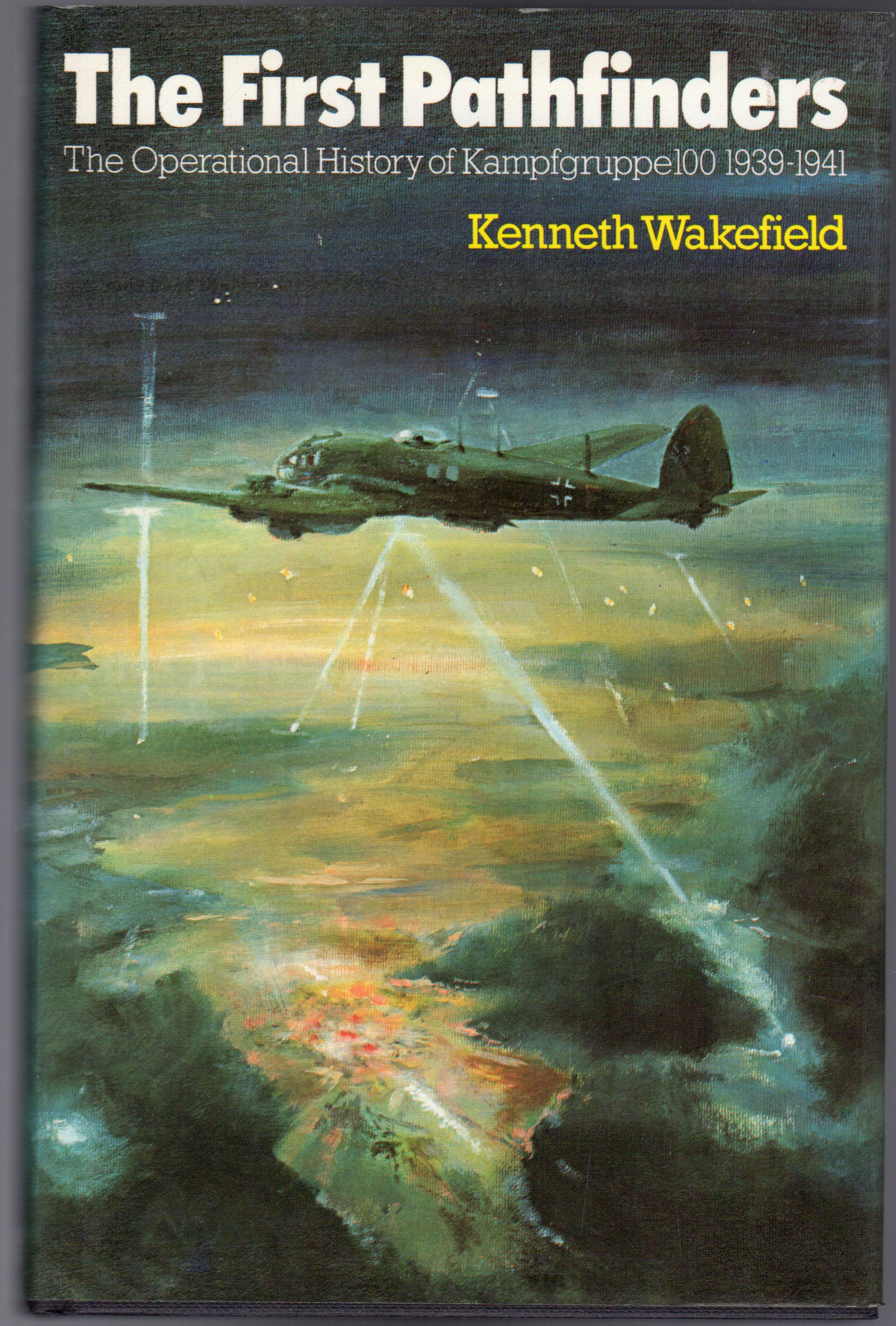 Image for The First Pathfinders : Operational History of Kampfgruppe 100, 1939-41