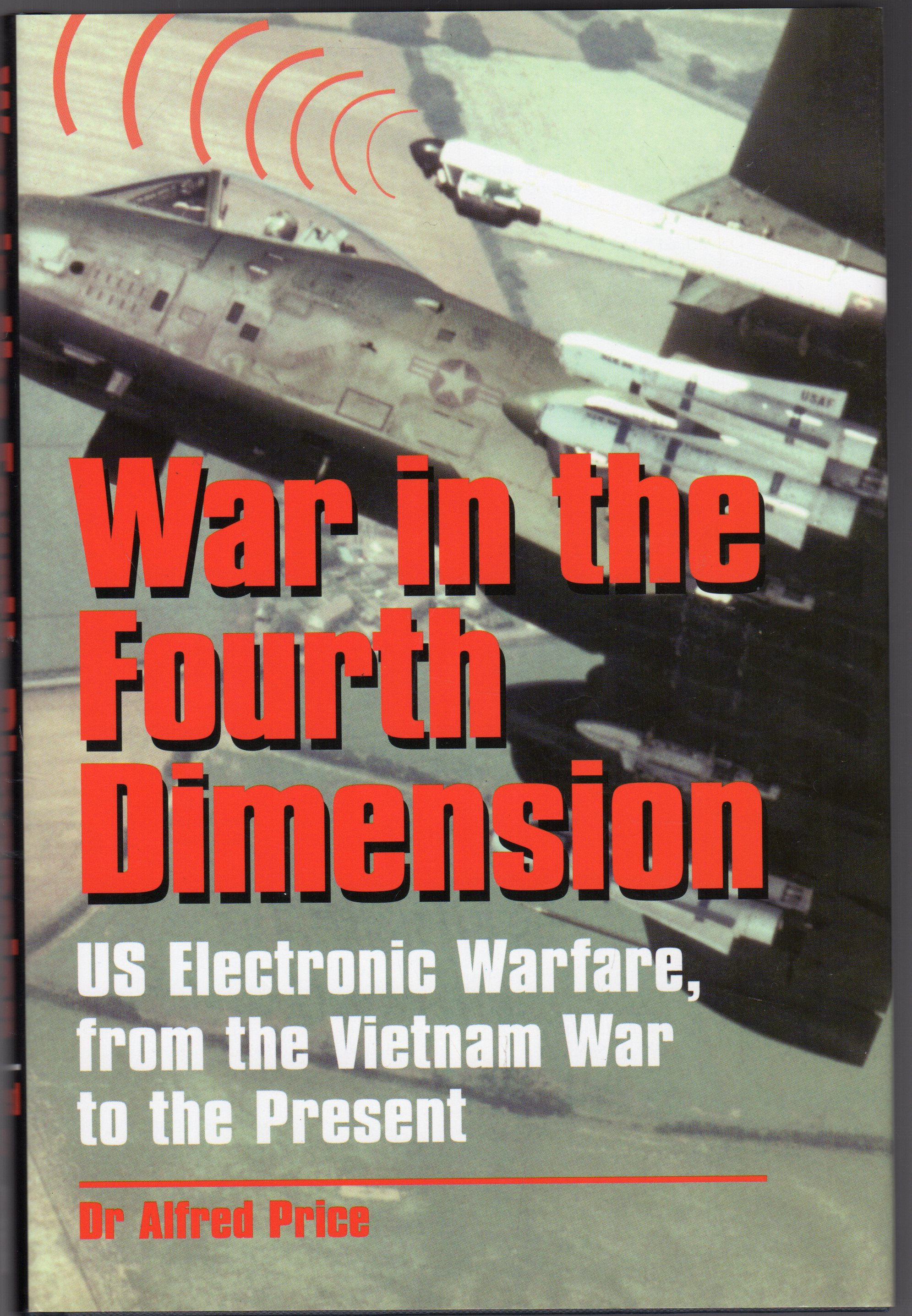 Image for War in the Fourth Dimension : US Electronic Warfare - Vietnam War to the Present