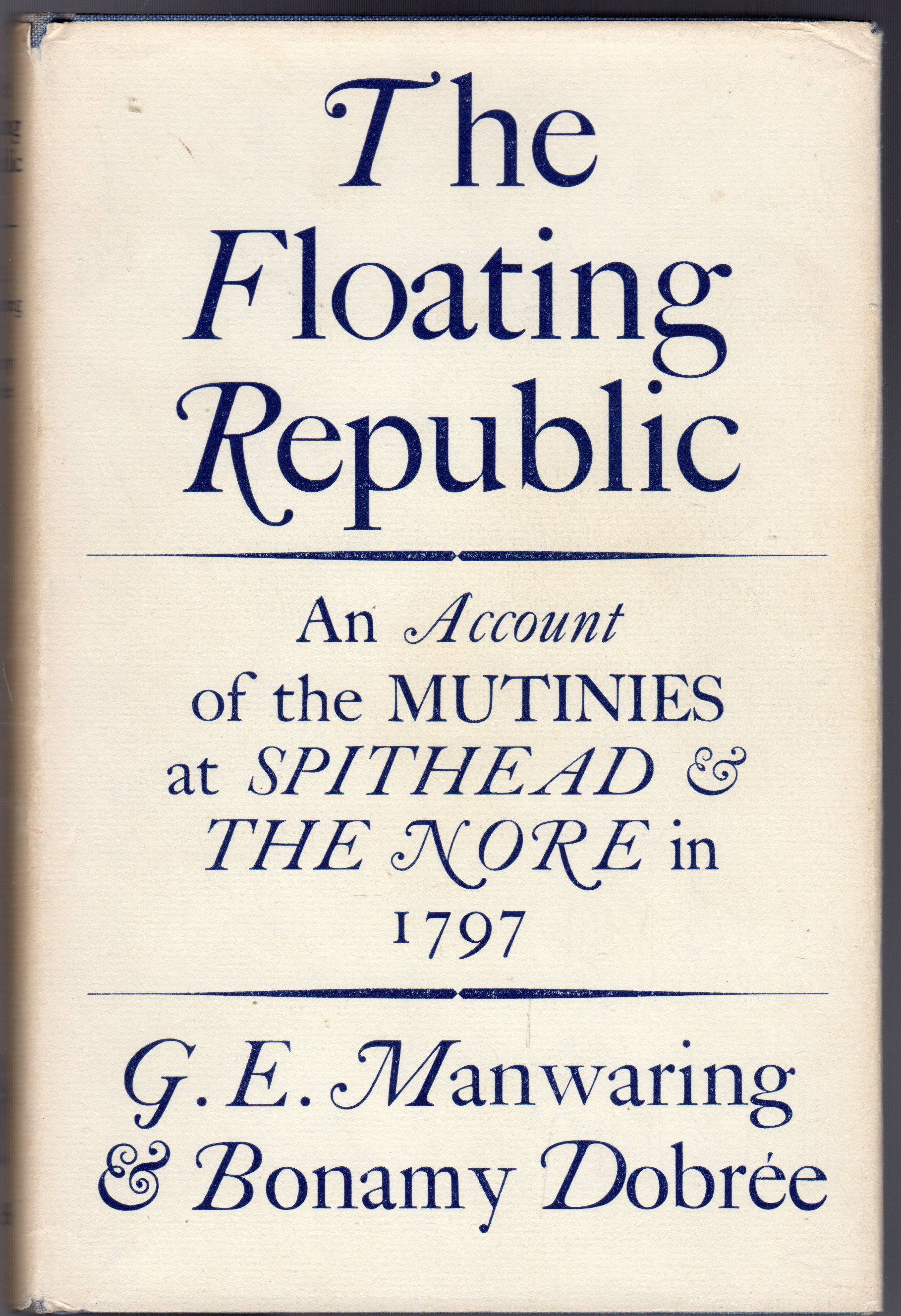 Image for The Floating Republic : An Account of the Mutinies at Spithead and the Nore in 1797