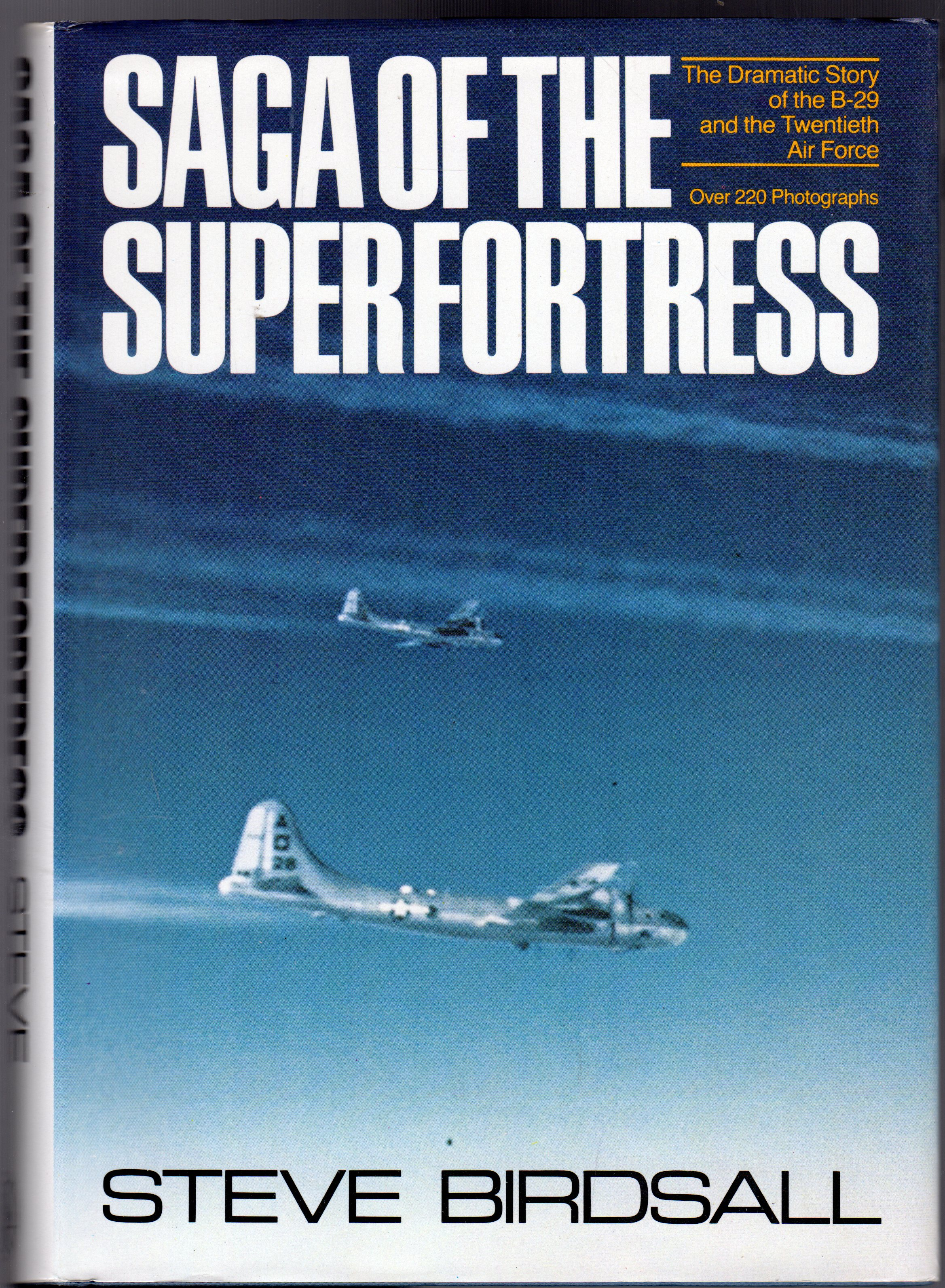Image for Saga of the Superfortress : The Dramatic Story of the B-29 and the Twentieth Air Force