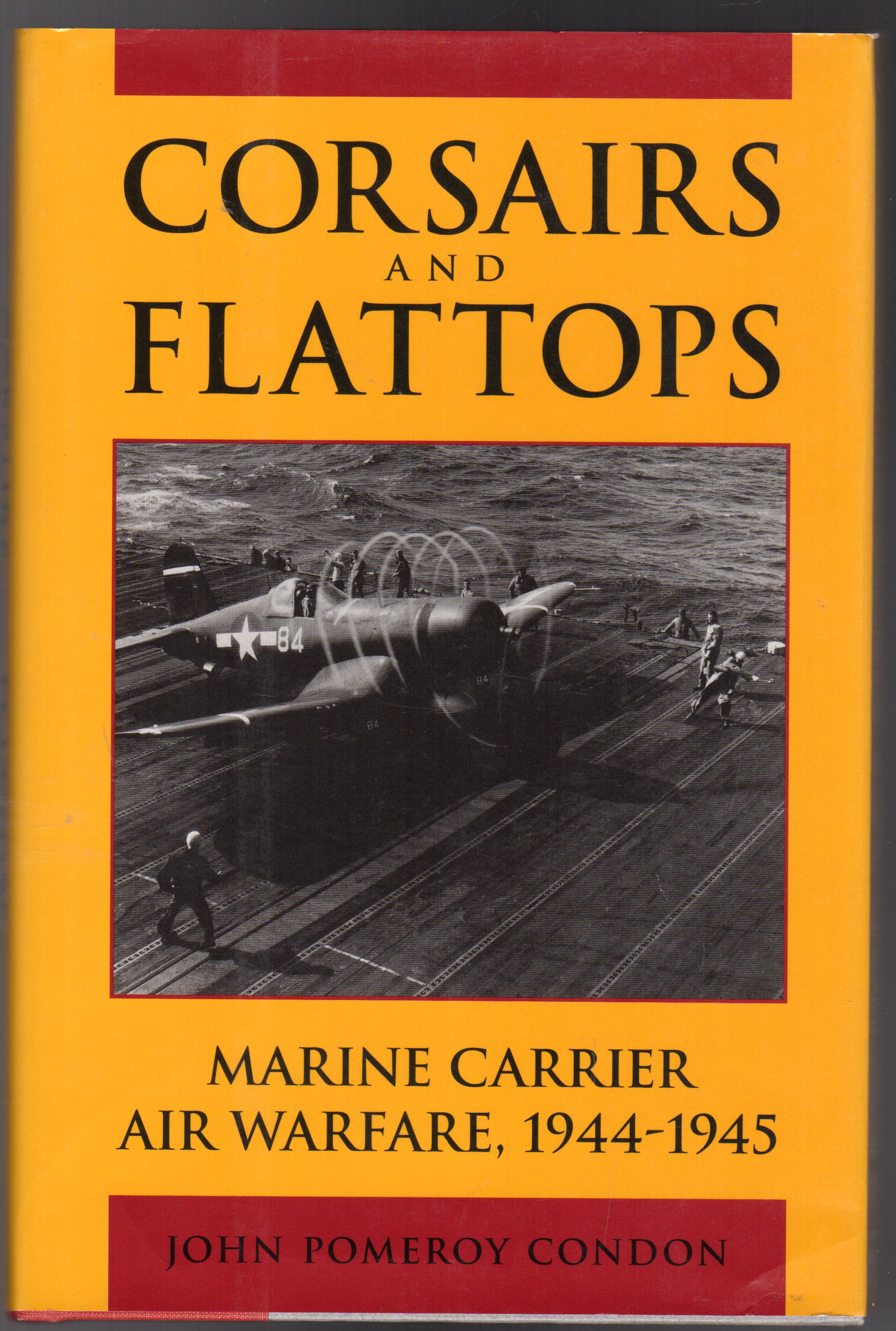 Image for Corsairs and Flattops : Marine Carrier Air Warfare, 1944-45