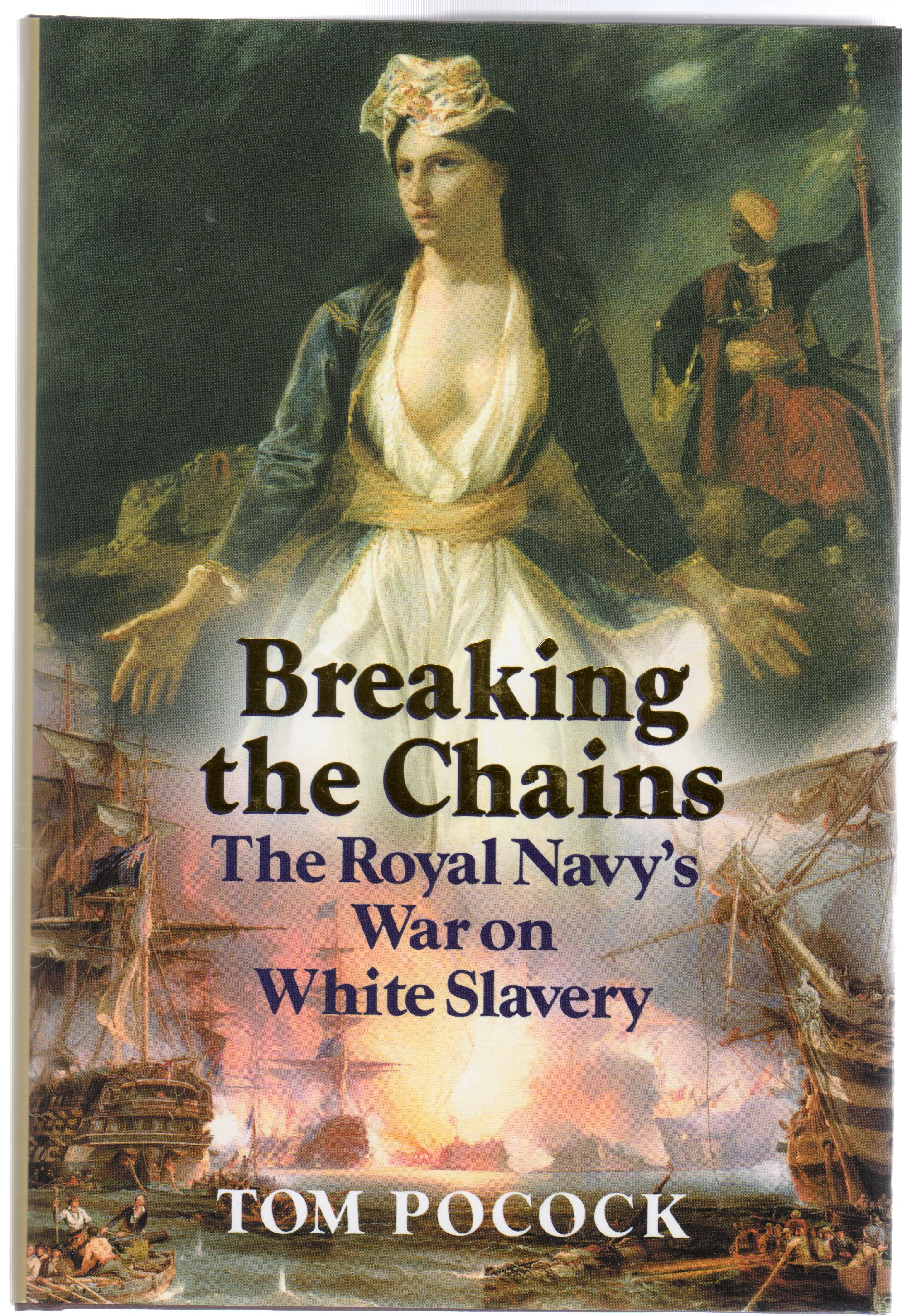 Image for Breaking the Chains : The Royal Navy's War on White Slavery