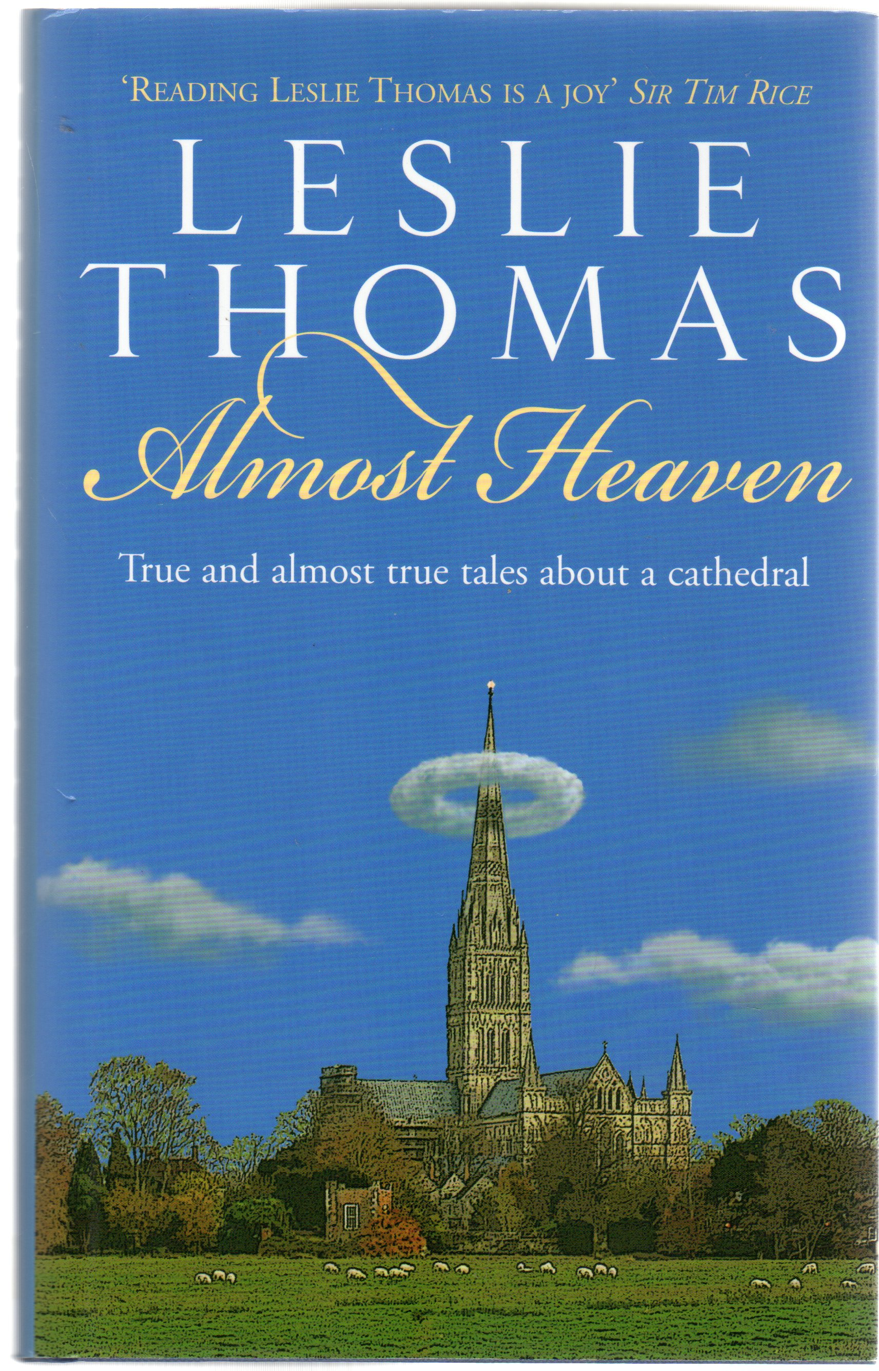 Image for Almost Heaven : True and almost true tales about a Catherdal  (SIGNED COPY)