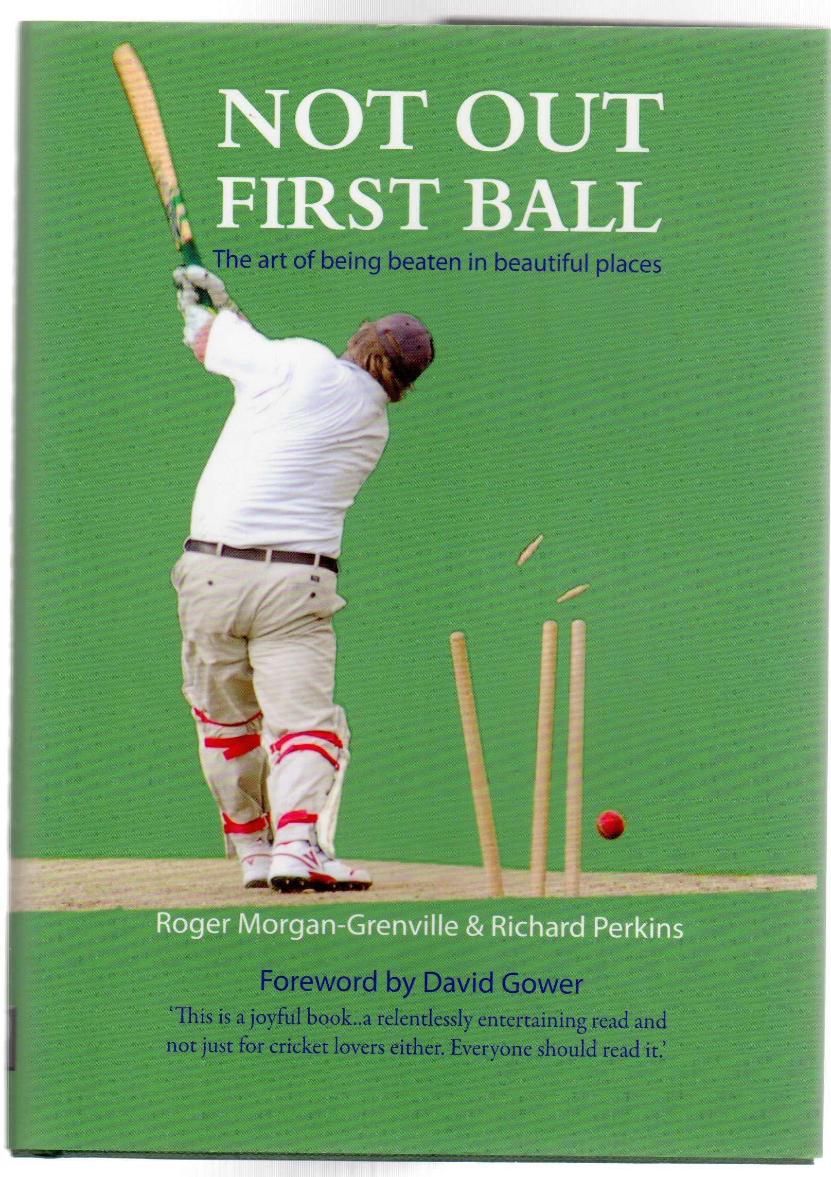 Image for Not Out First Ball : The Art of Being Beaten in Beautiful Places (SIGNED COPY)