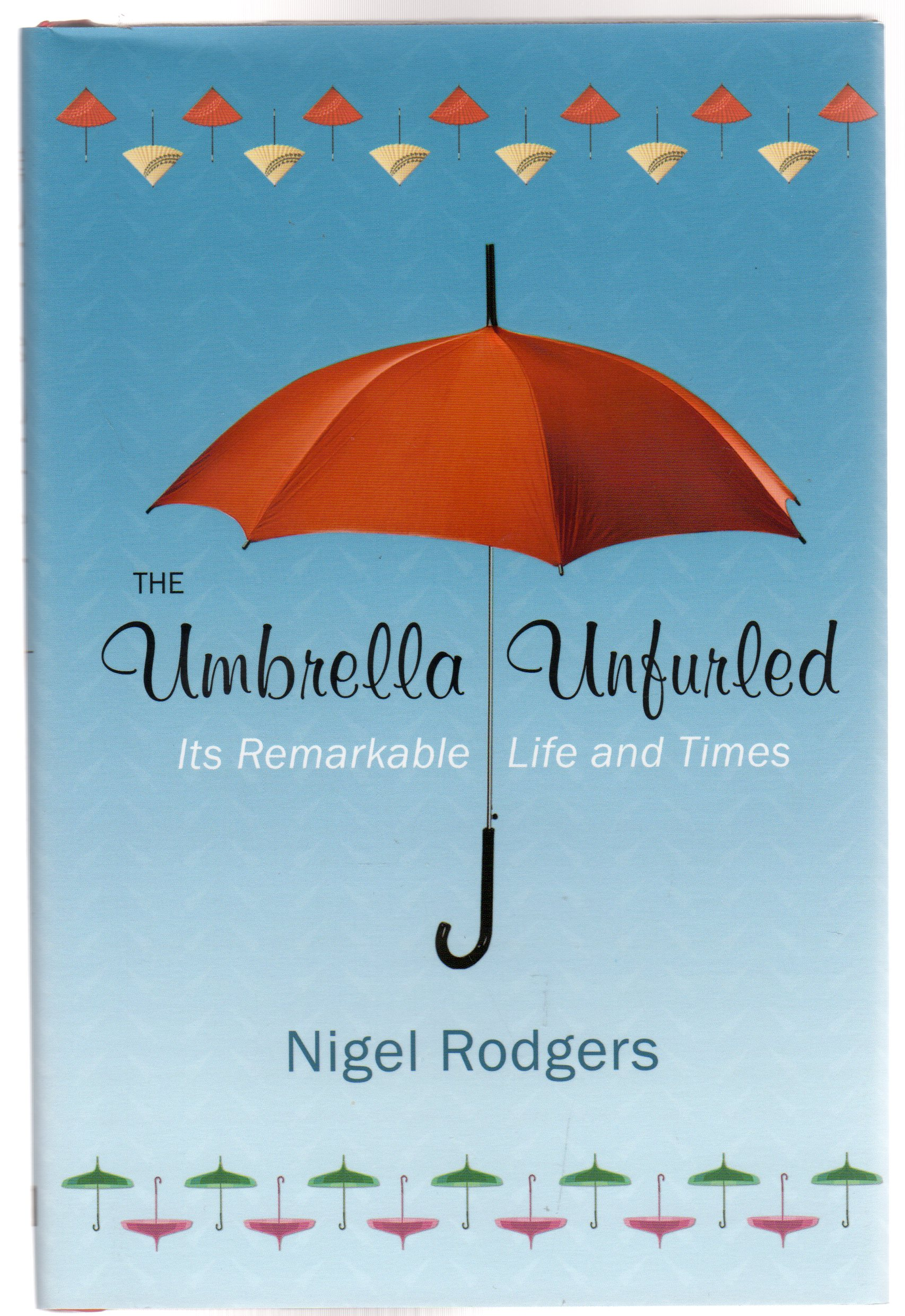 Image for The Umbrella Unfurled : It's Remarkable Life and Times