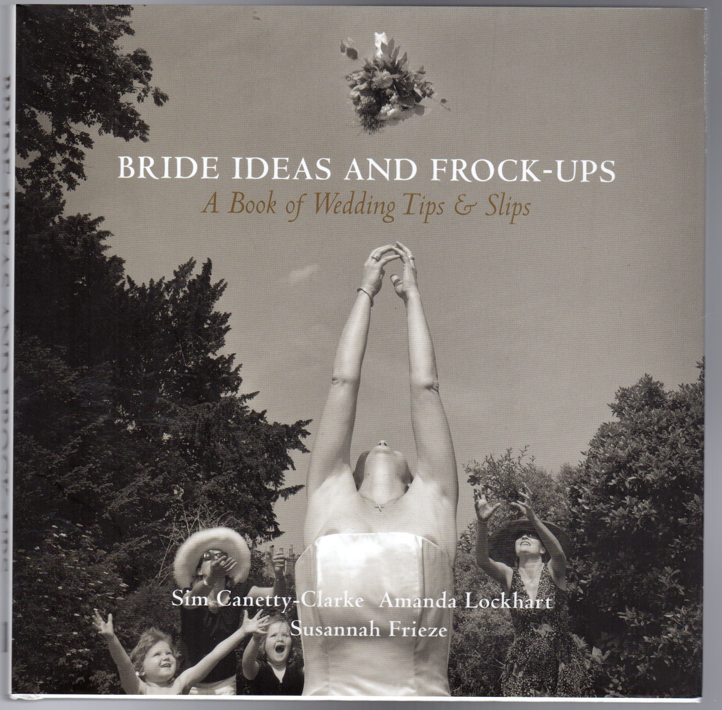 Image for Bride Ideas and Frock-Ups : A Book of Wedding Tips & Slips (SIGNED COPY)