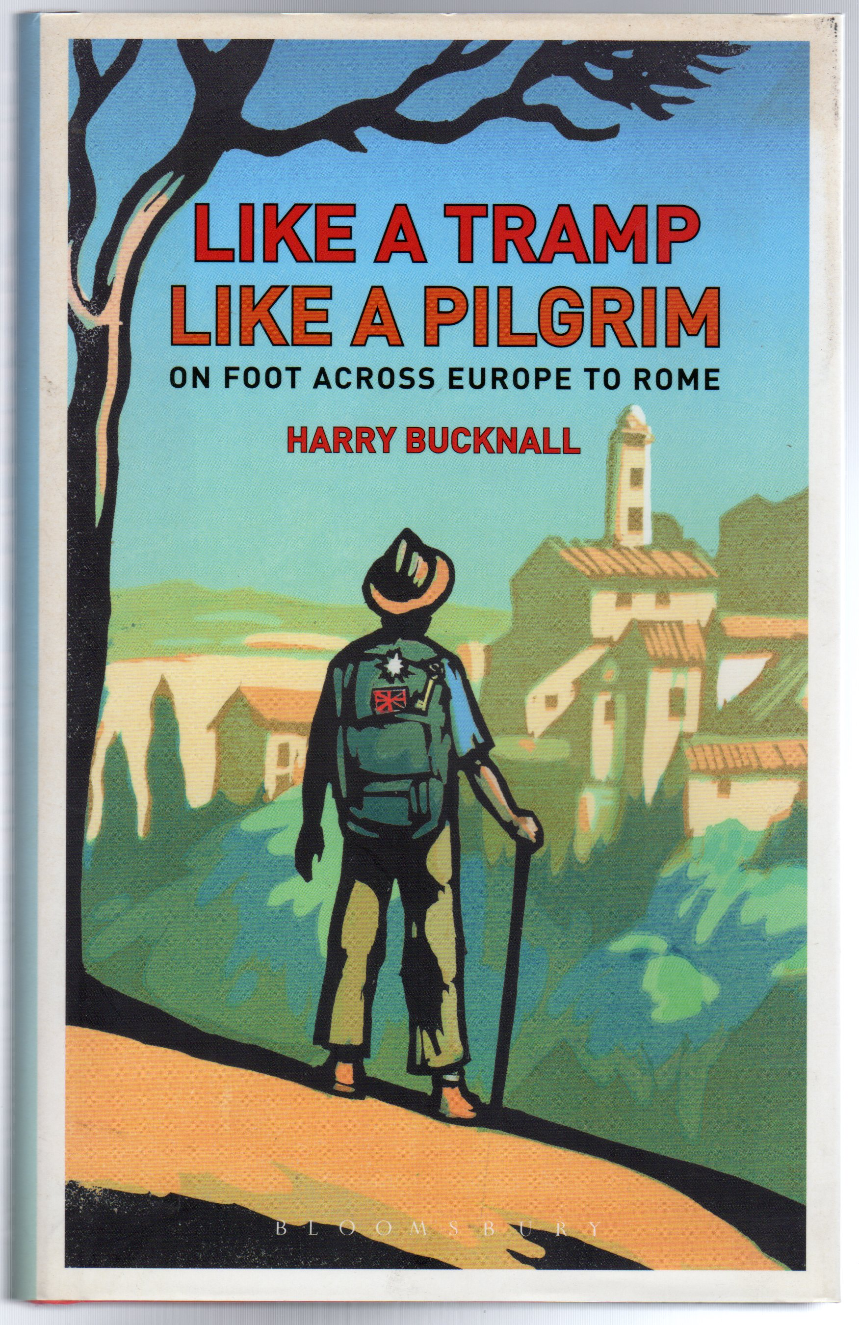Image for Like a Tramp, Like A Pilgrim : On Foot, Across Europe to Rome  (SIGNED COPY)