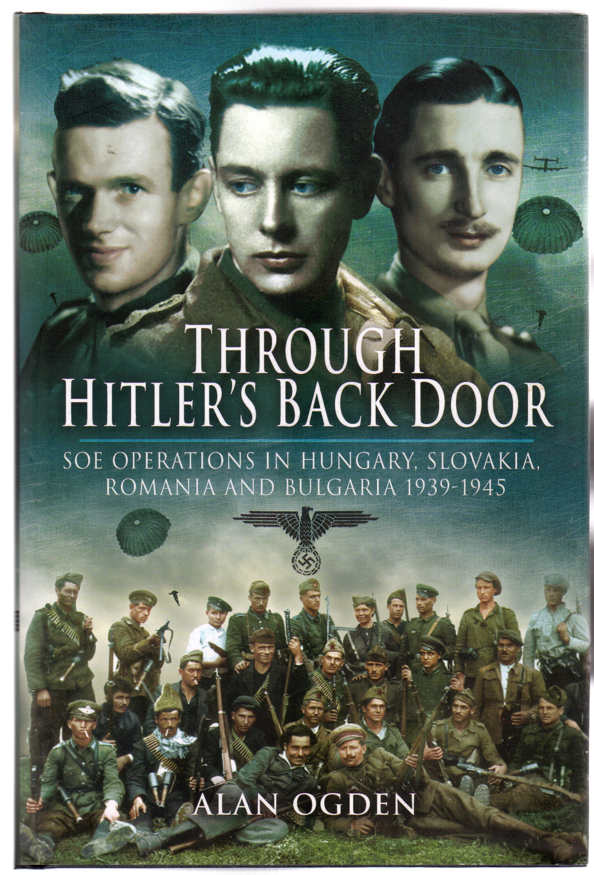 Image for Through Hitler's Back Door : SOE Operations in Hungary, Slovakia, Romania and Bulgaria 1939-45  (SIGNED COPY)