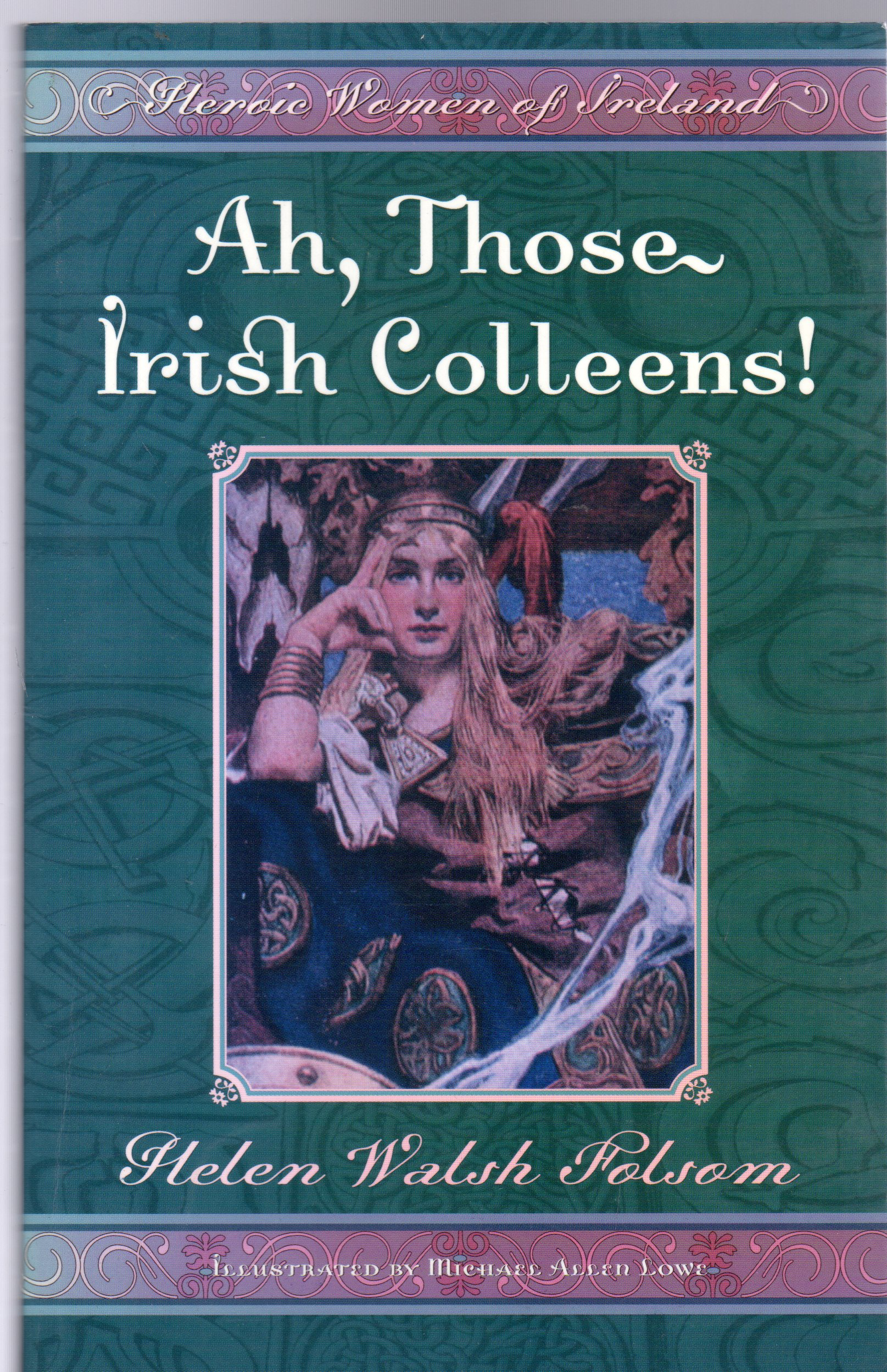 Image for Ah, Those Irish Colleens! : Heroic Women of Ireland
