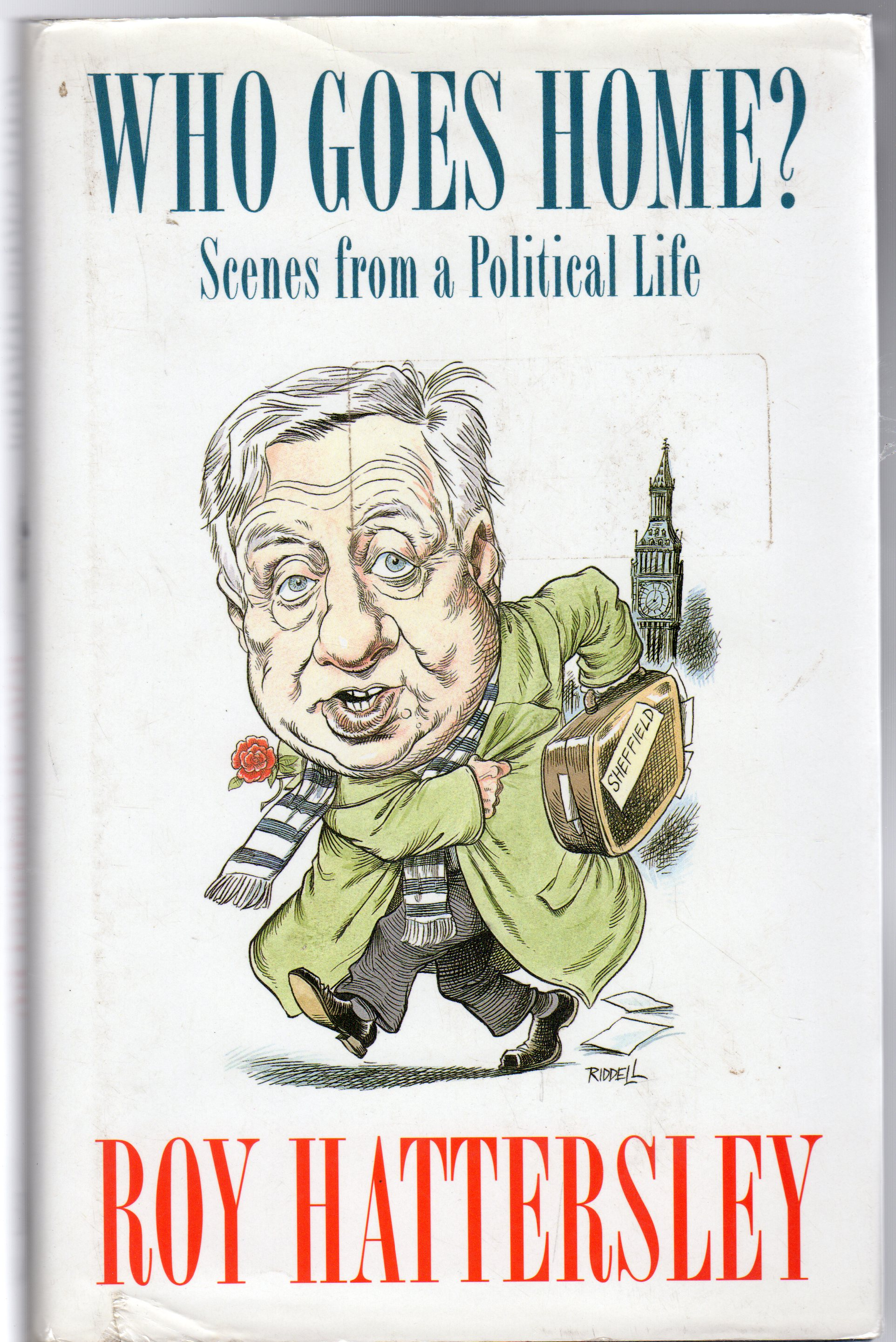 Image for Who Goes Home? : Scenes from Political Life