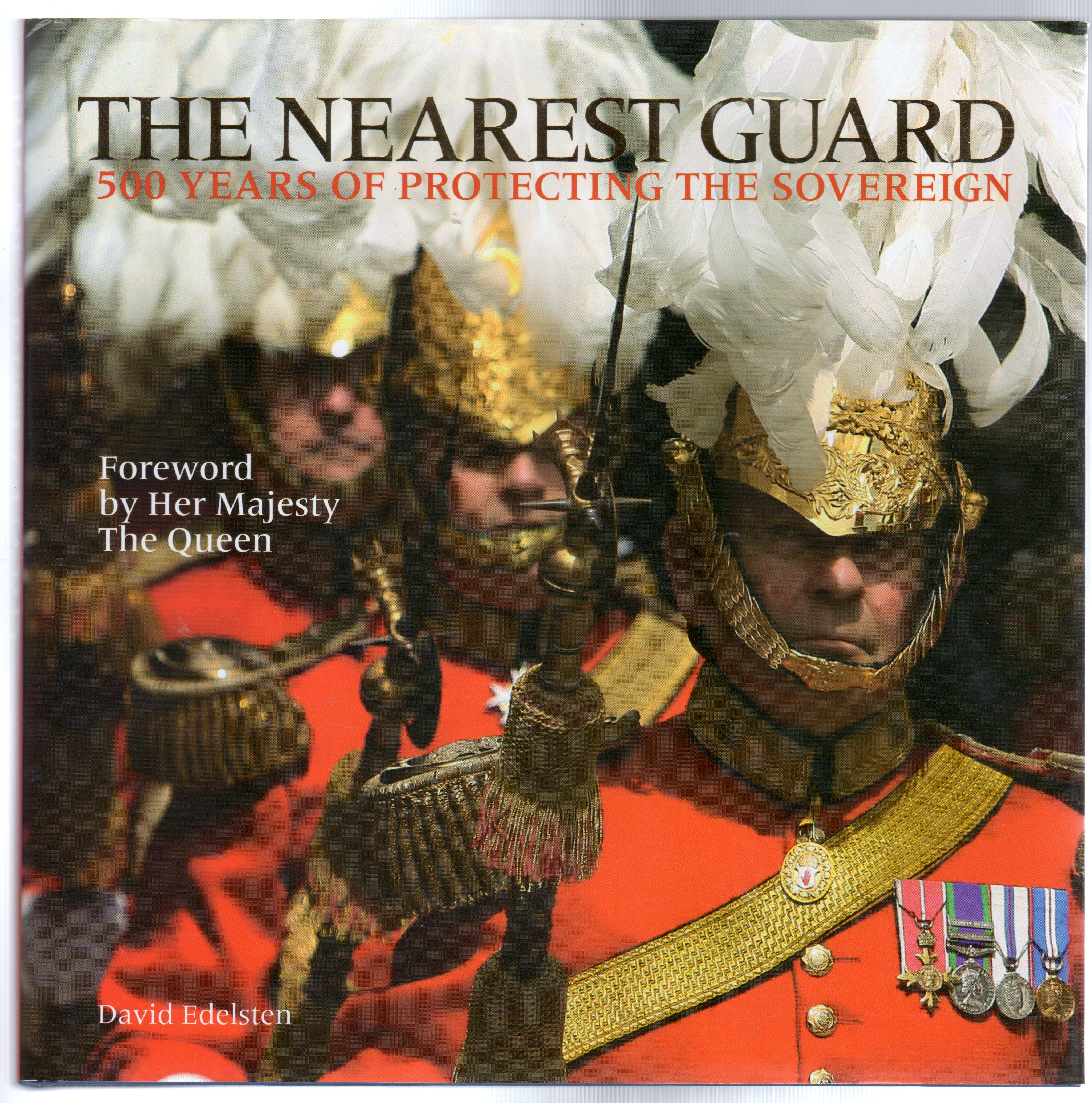 Image for The Nearest Guard : 500 Years of Protecting the Sovereign (SIGNED COPY)