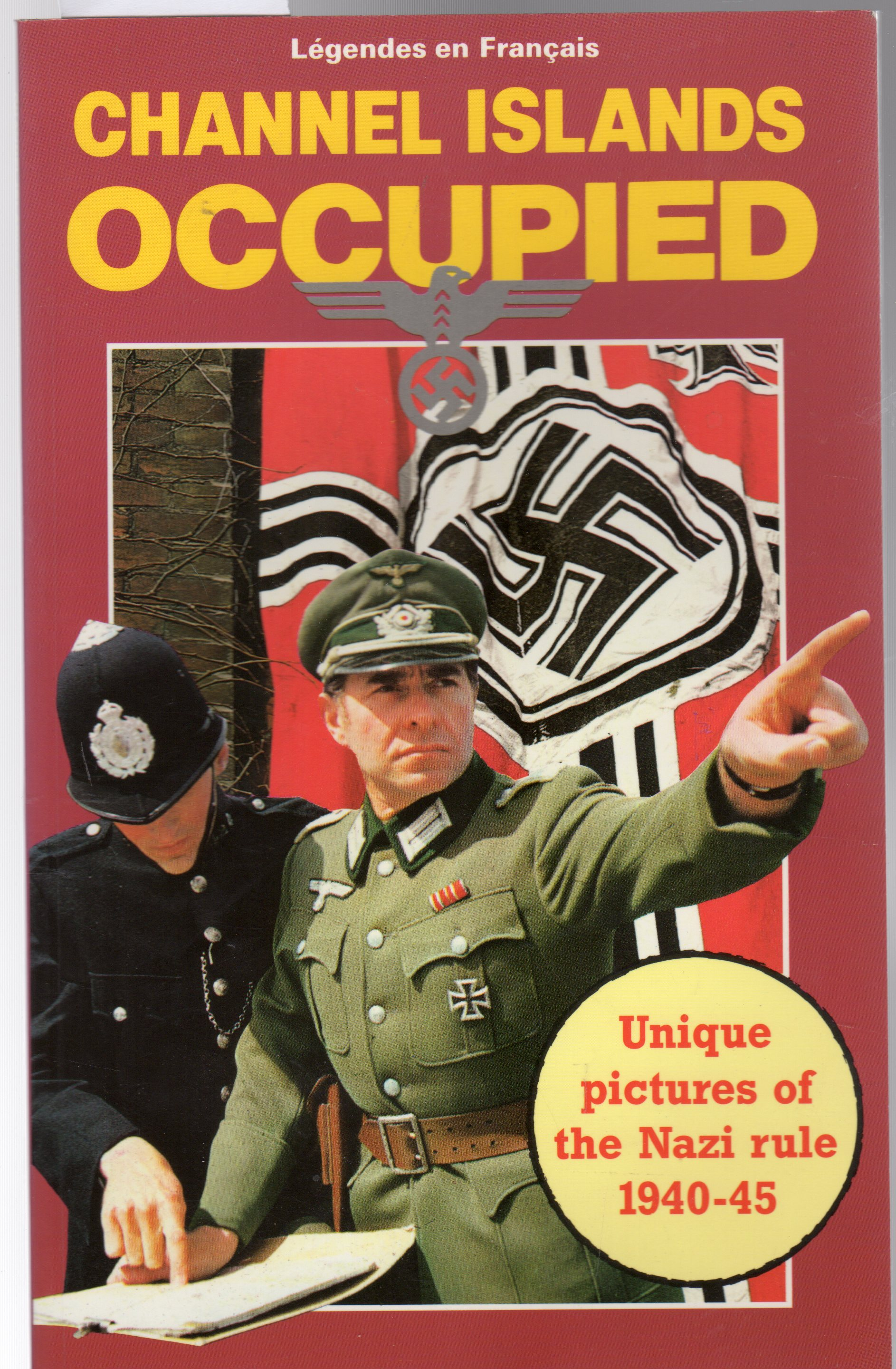 Image for Channel Islands Occupied : Unique Pictures of the Nazi Rule 1940-1945