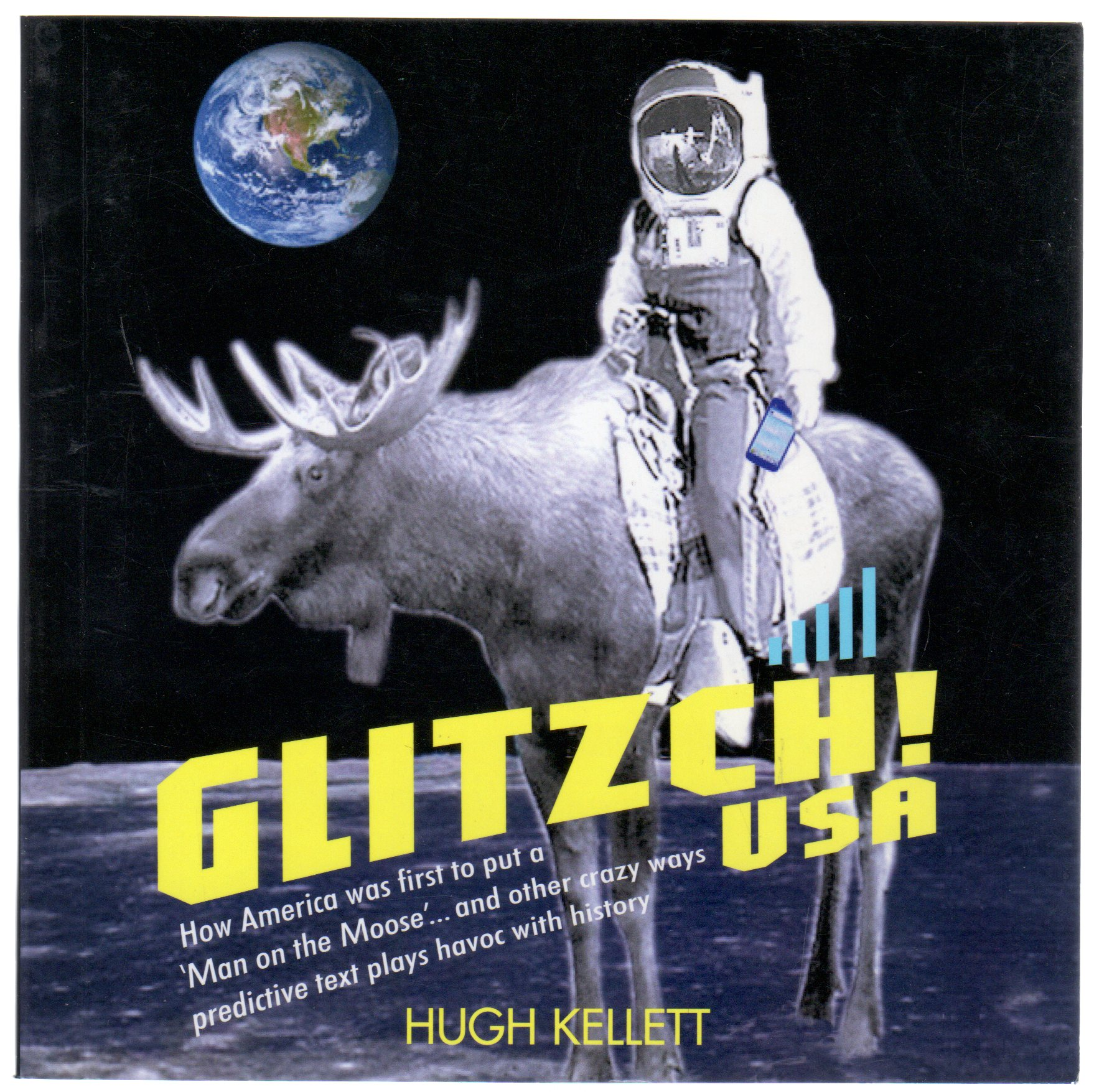 Image for Glitzch! USA : How America Was First to Put a 'Man on the Moose'...and Other Way Predictive Text Plays Havoc with History (SIGNED COPY)