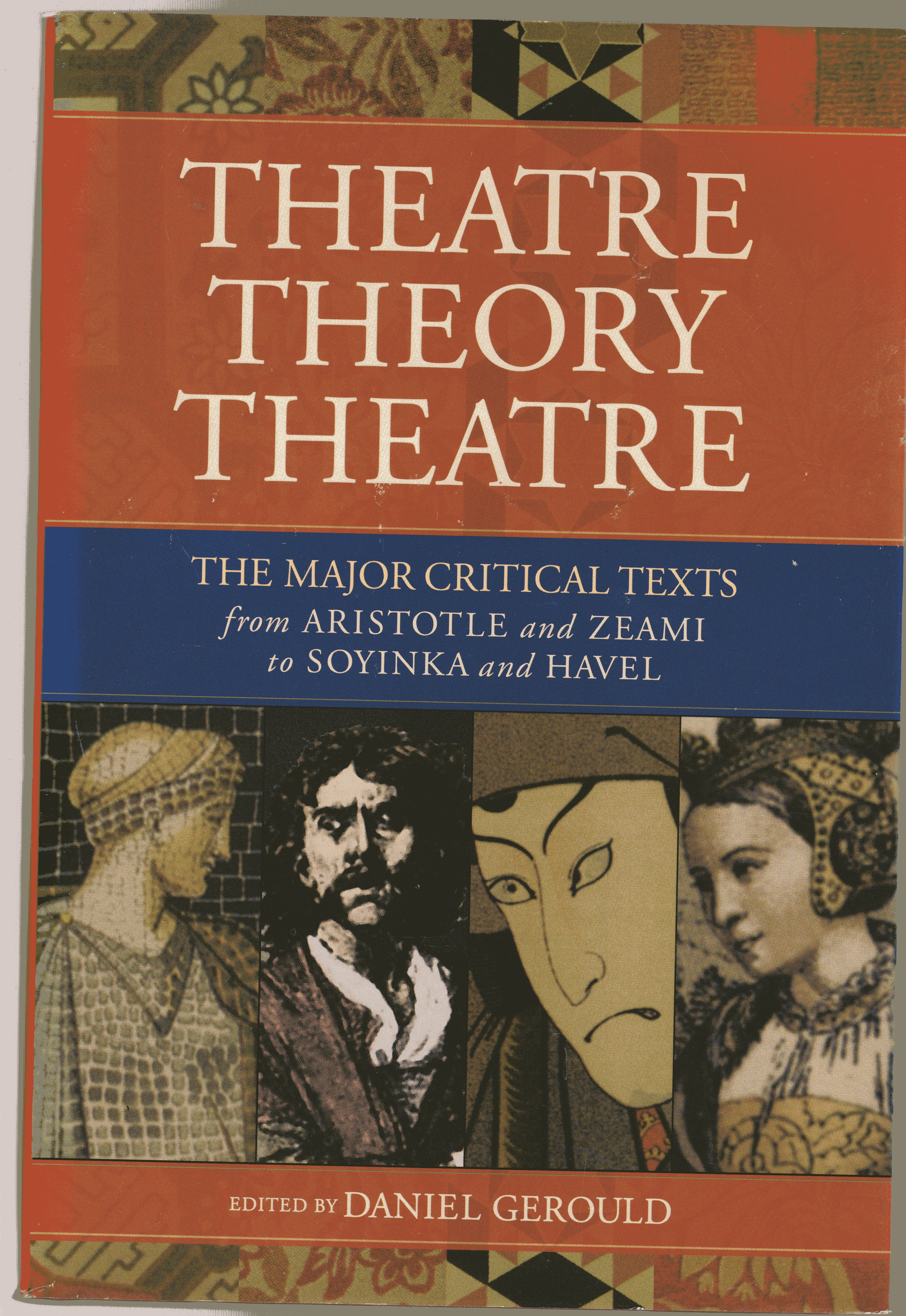 Image for Theatre/Theory/Theatre : The Major Critical Texts from Aristotle and Zeami to Soyinka and Hevel