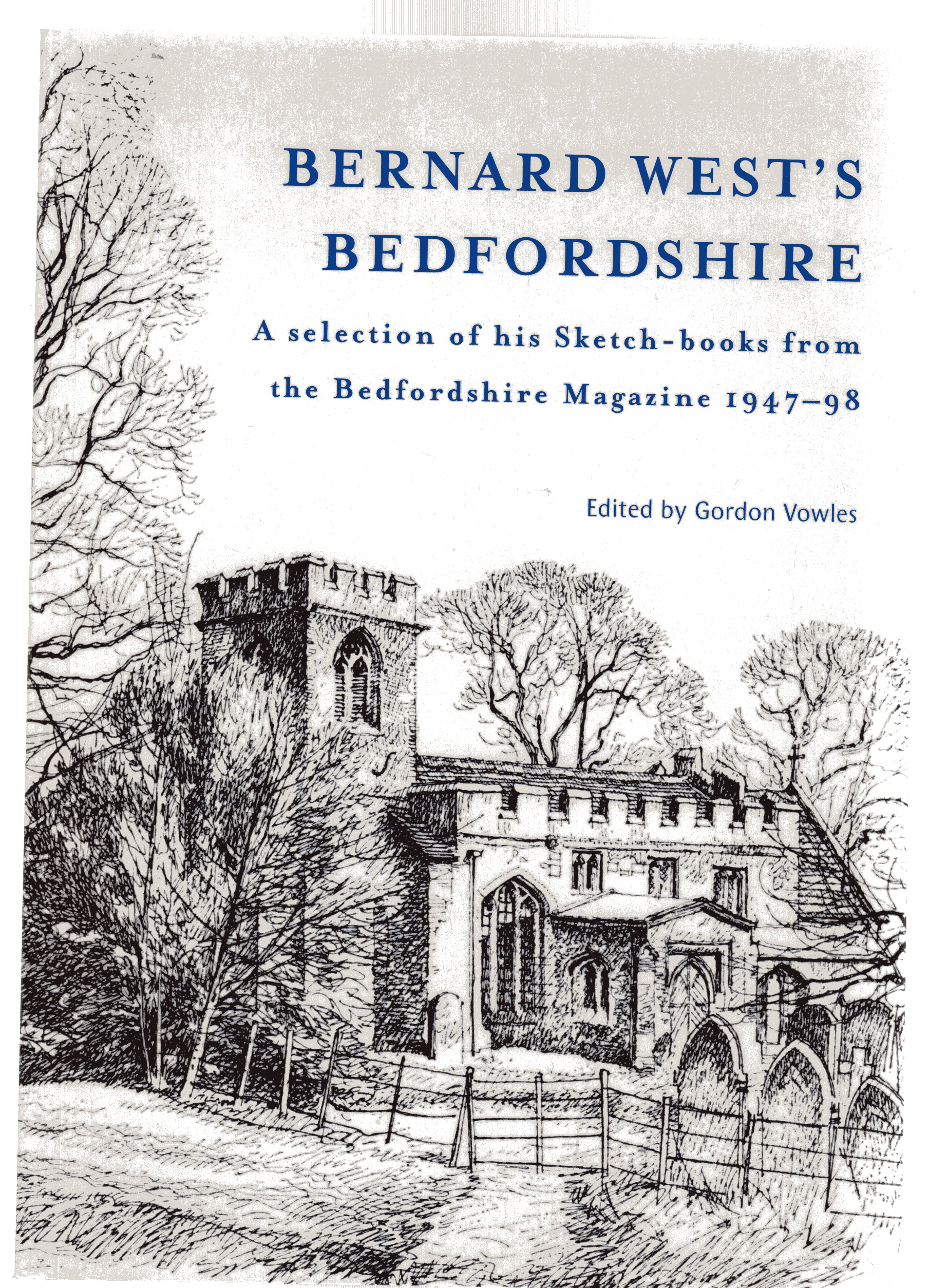 "Image for Bernard West's Bedfordshire : A  Selection of His Sketch-books from the ""Bedfordshire Magazine"" 1947-98"