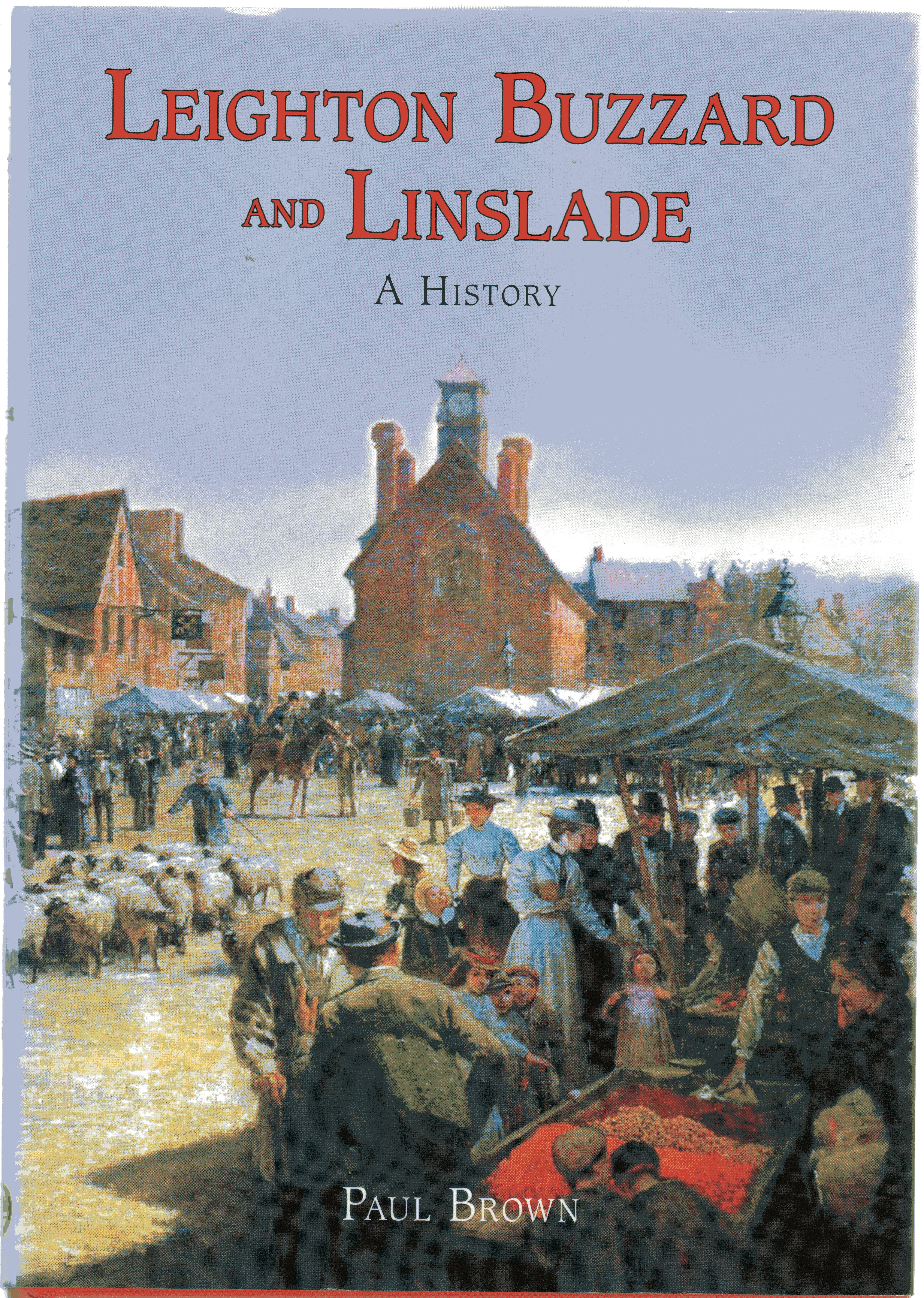 Image for Leighton Buzzard and Linslade : A History (SIGNED COPY)