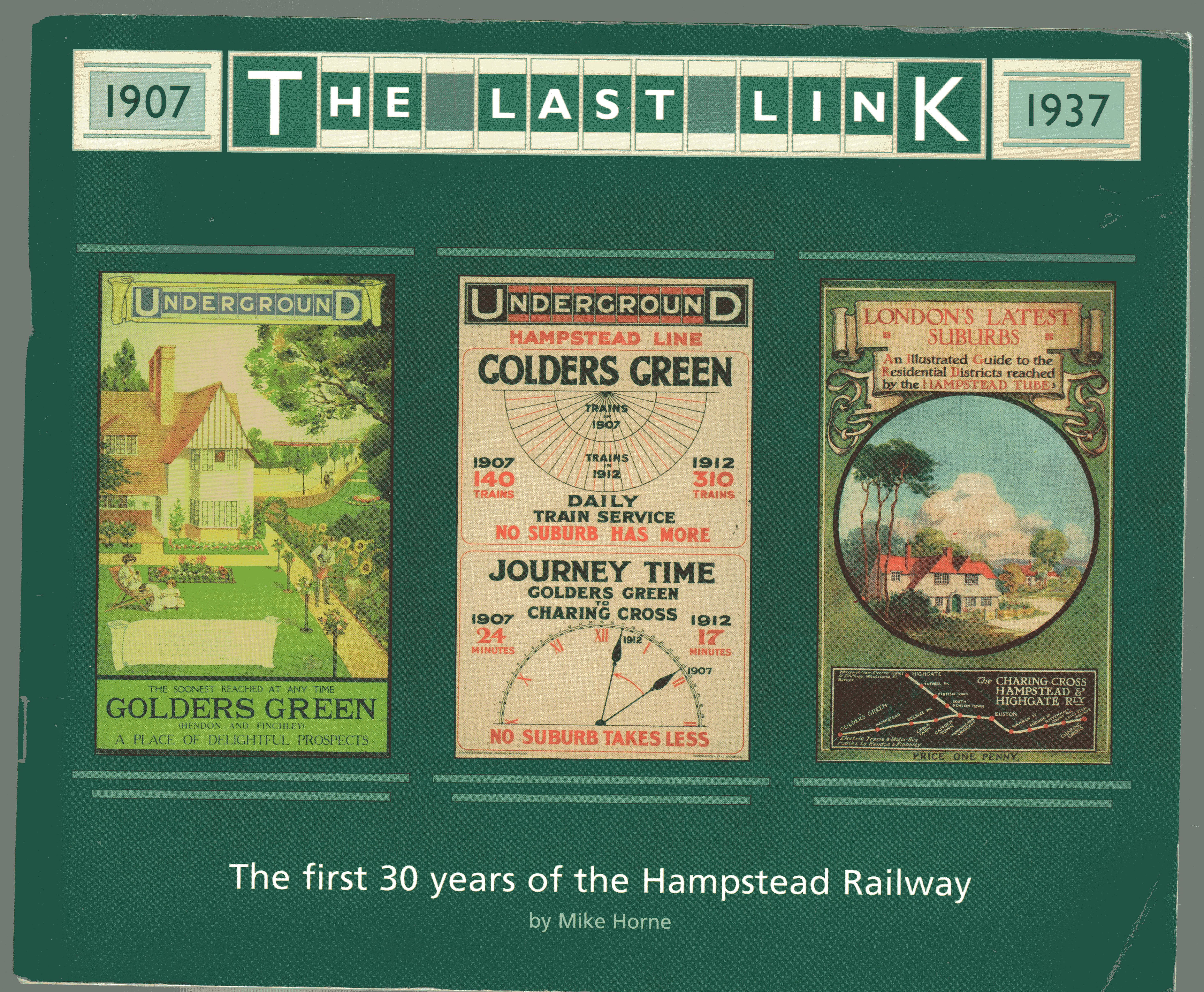 Image for The Last Link : The First 30 Years of the Hampstead Railway
