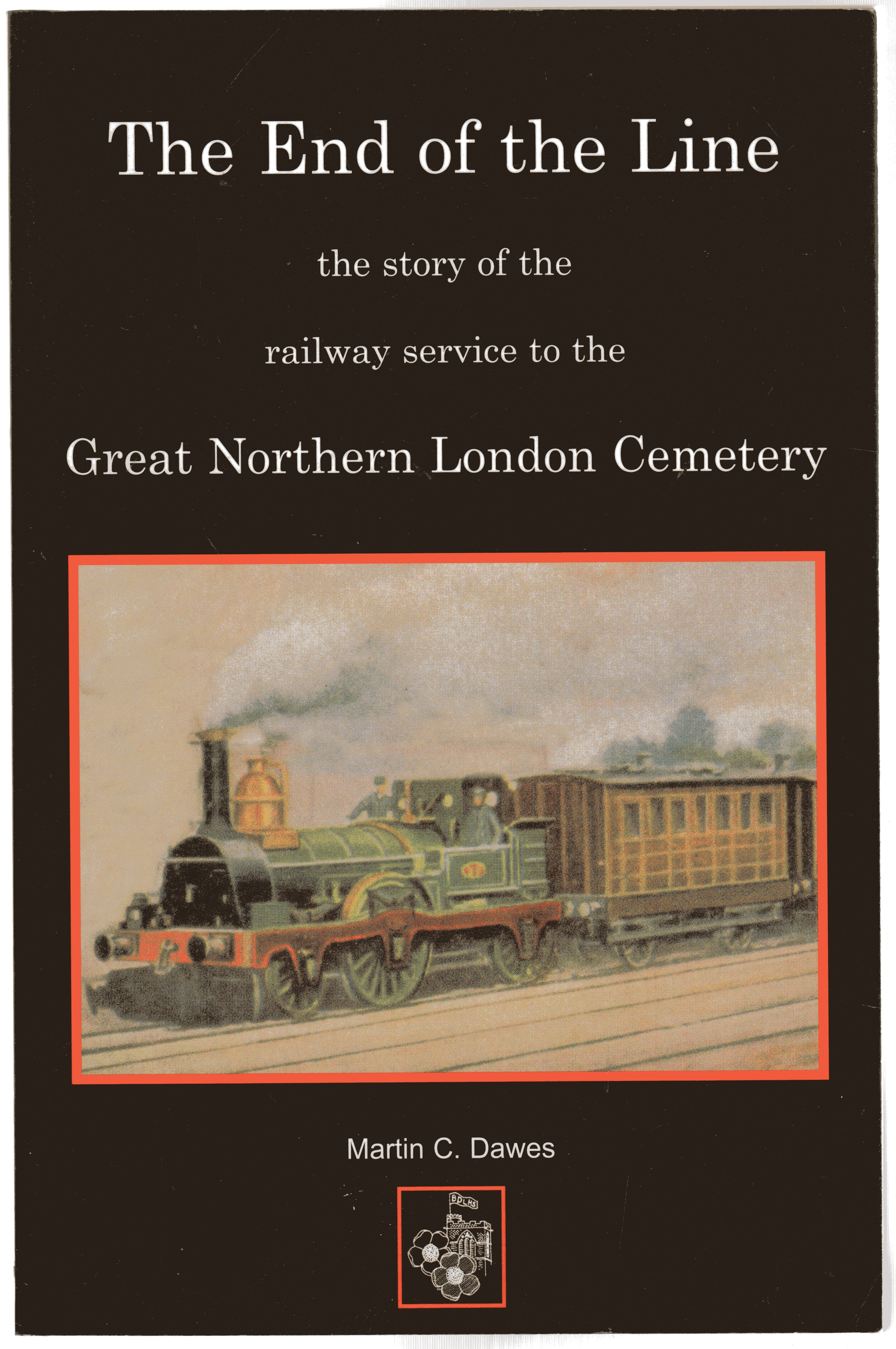 Image for The End of the Line : The Story of the Railway Service to the Great Northern London Cemetery