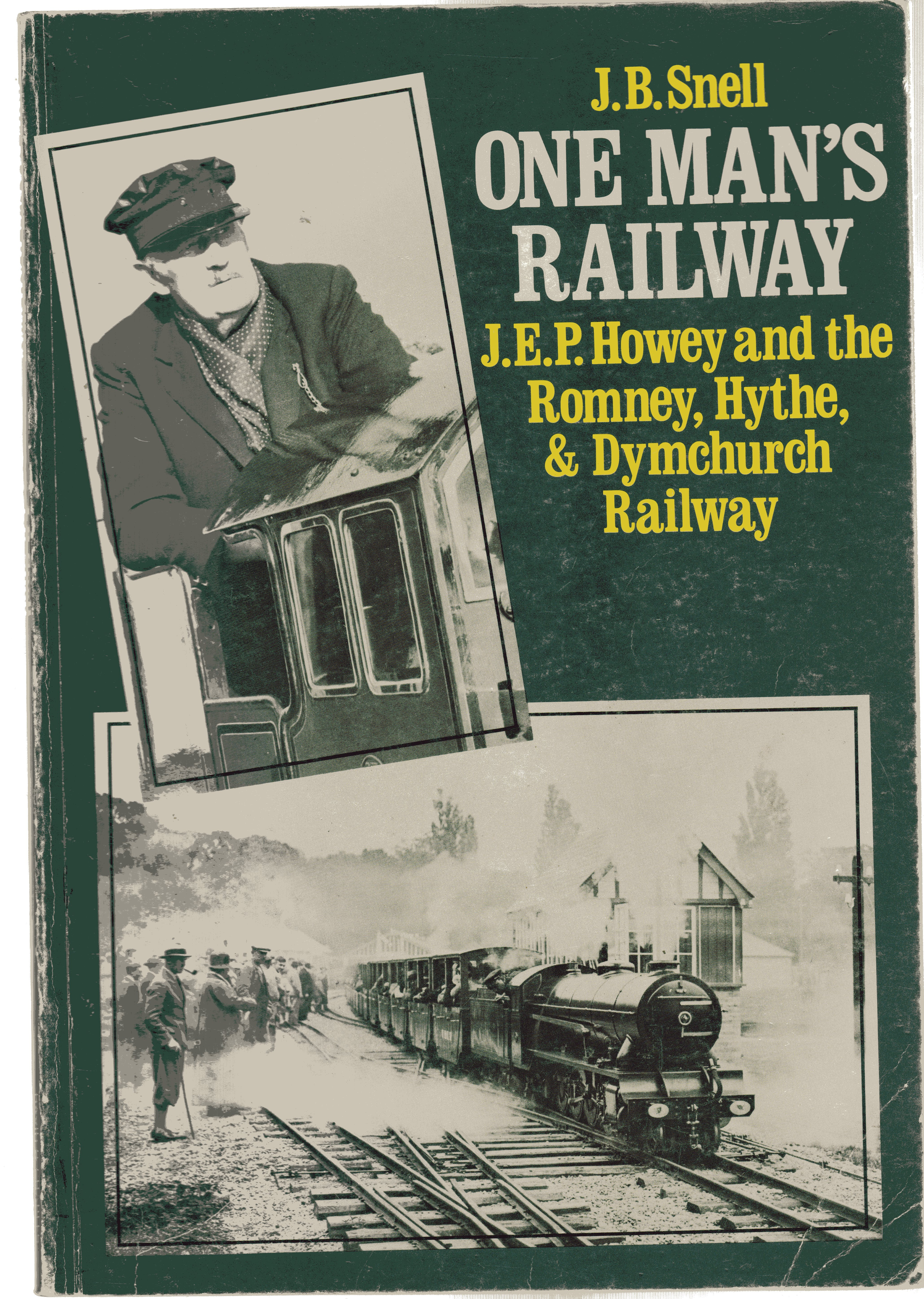 Image for One Man's Railway : J. E. P. Honey and the Romney, Hythe and Dymchurch Railway