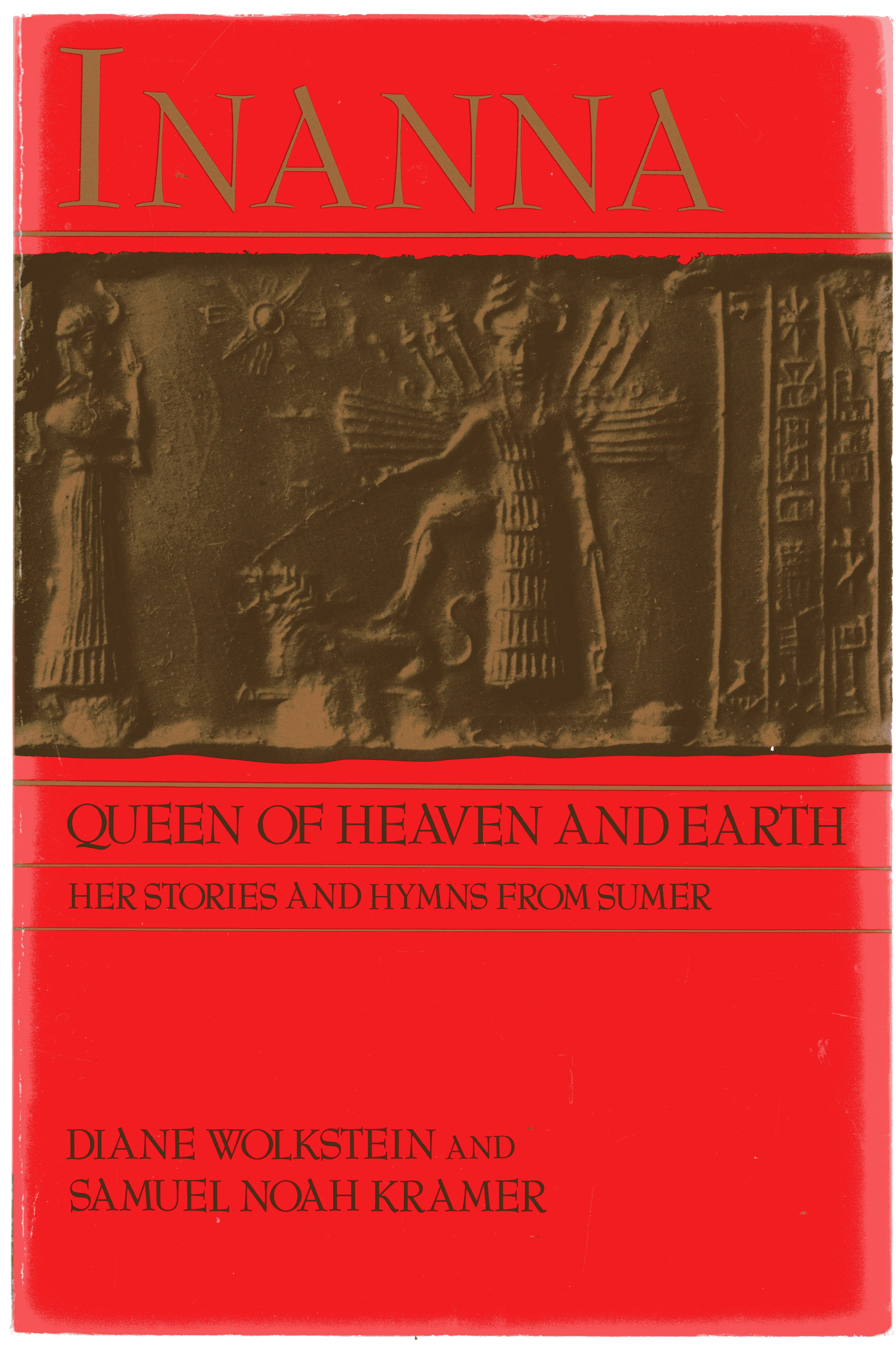 Image for Inanna : Queen of Heaven and Earth - Her Stories and Hymns from Sumer