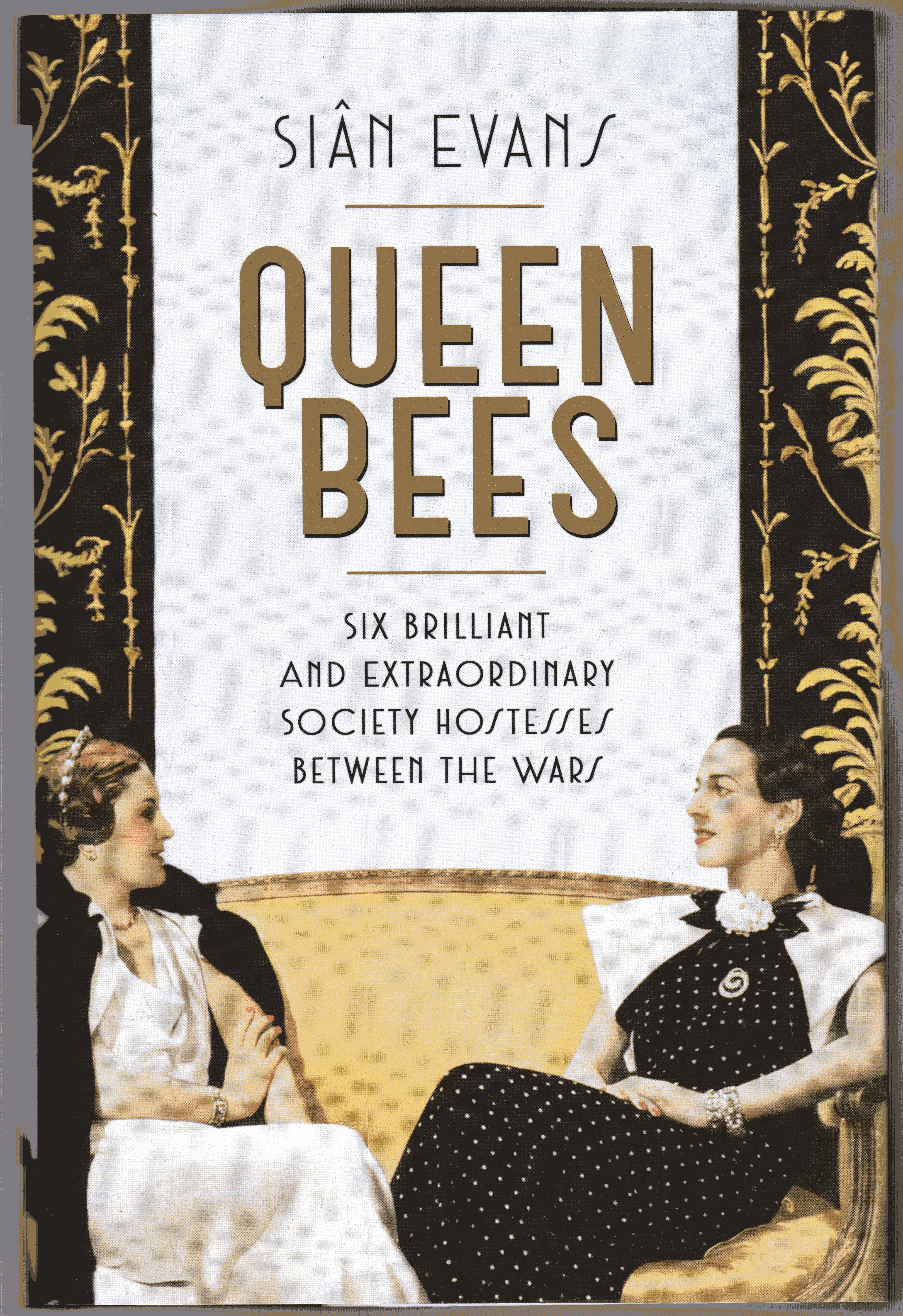 Image for Queen Bees : Six Brilliant and Extraordinary Society Hostesses Between the Wars