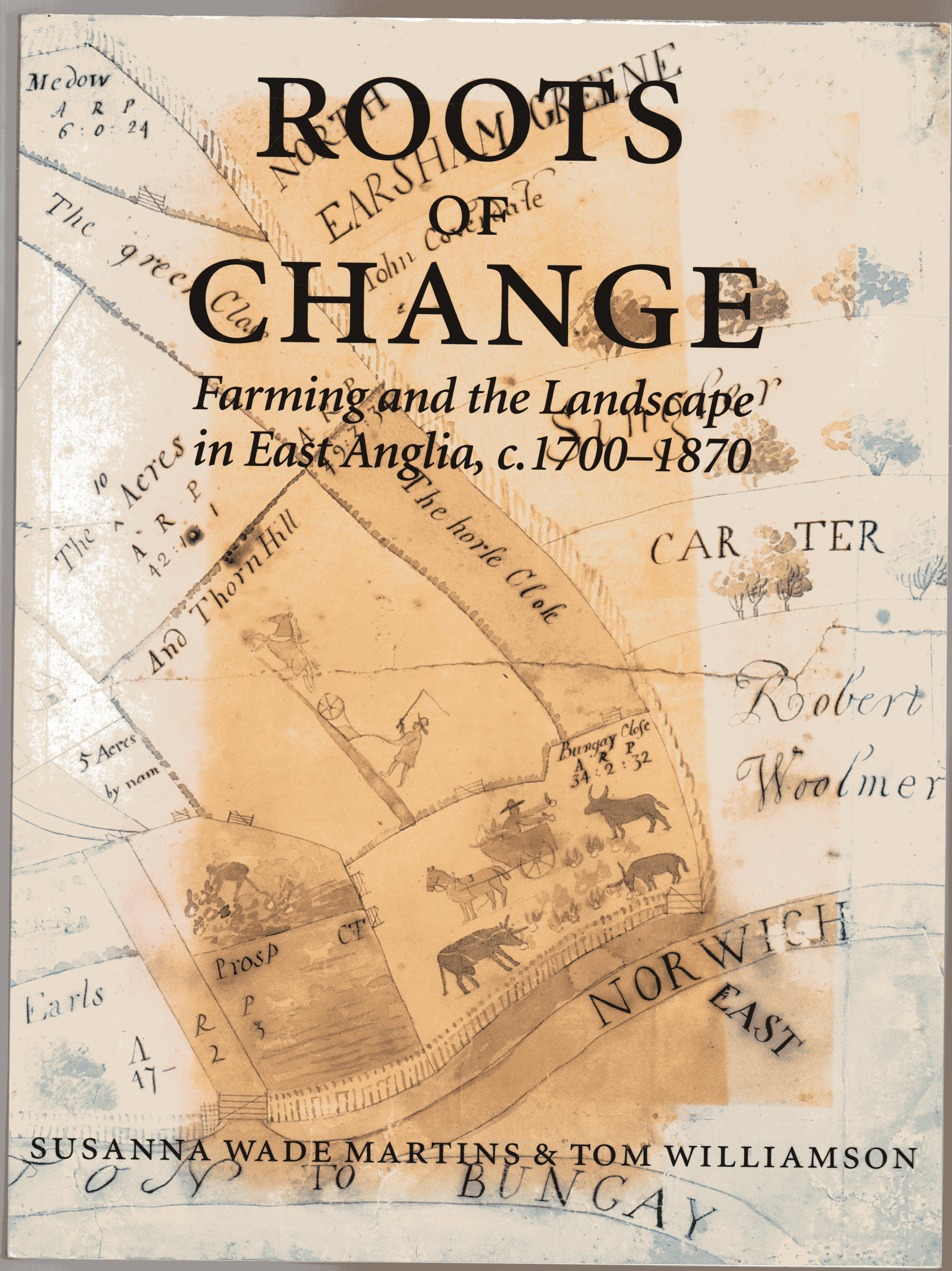 Image for Roots of Change: Farming and the Landscape in East Anglia, 1700-1870 (Agricultural History Review, Supplement S.)