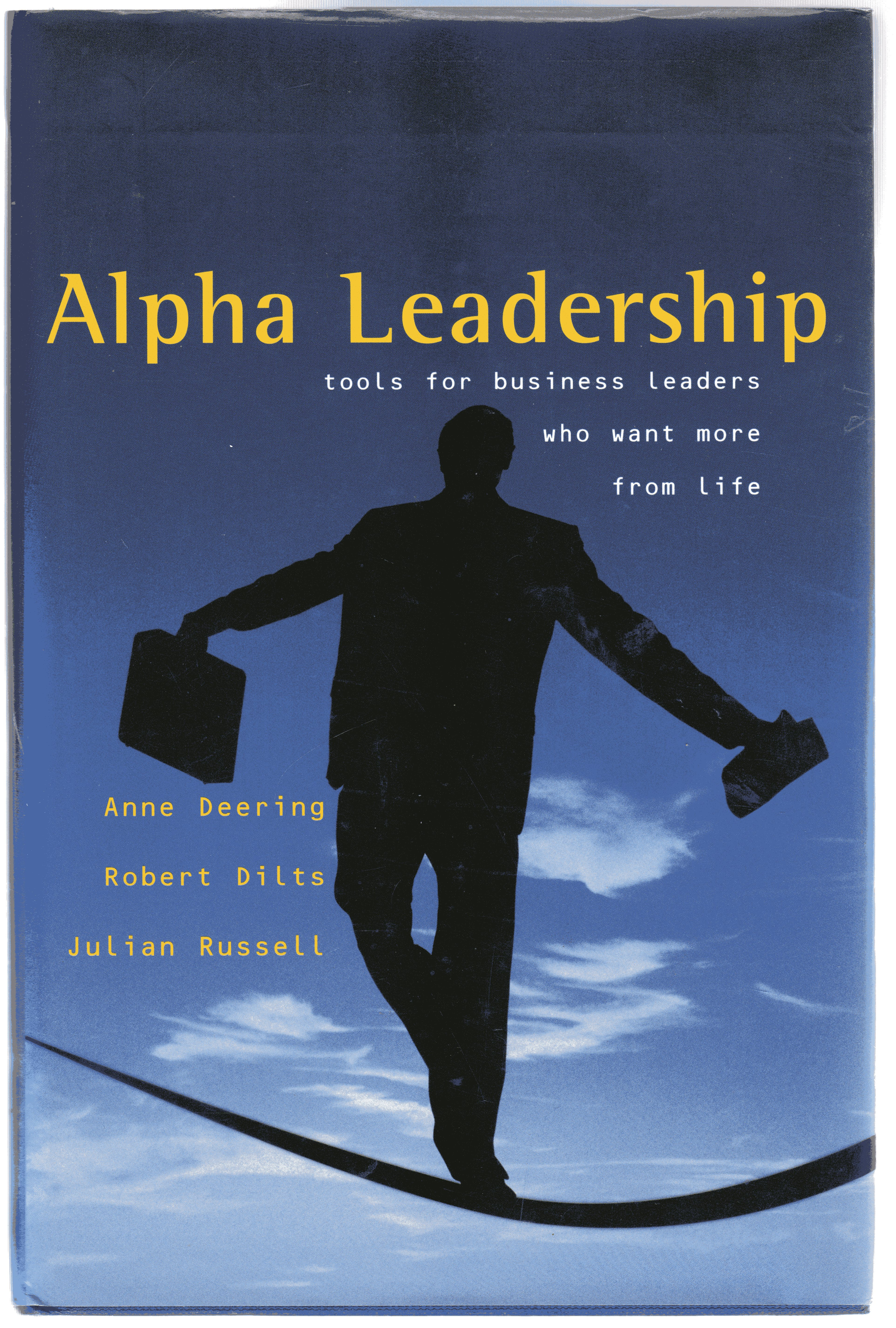 Image for Alpha Leadership : Tools for Business Leaders Who Want More from Life  (SIGNED COPY)