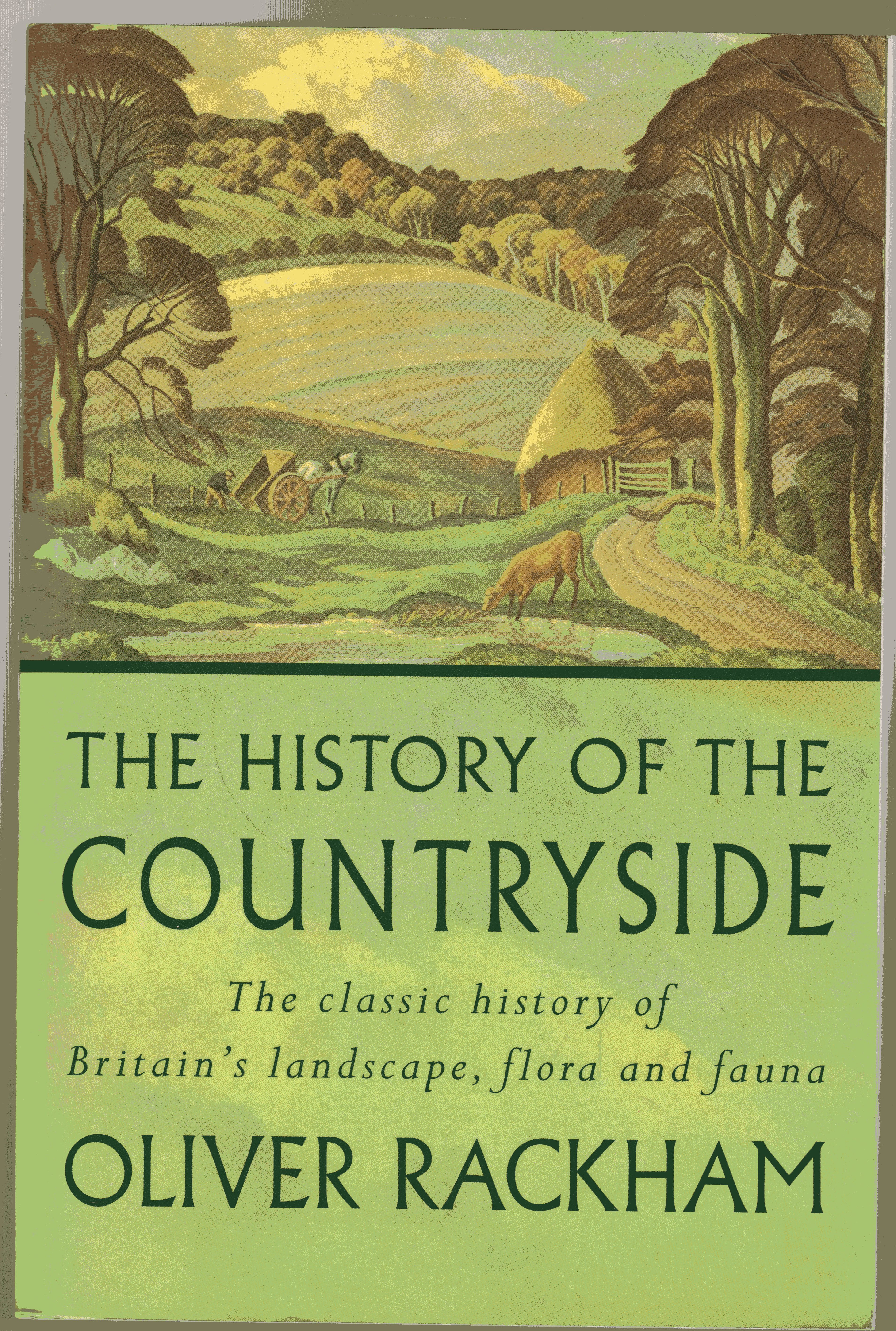 Image for The History of the Countryside : The Classic History of Britain's Landscape, Flora and Fauna