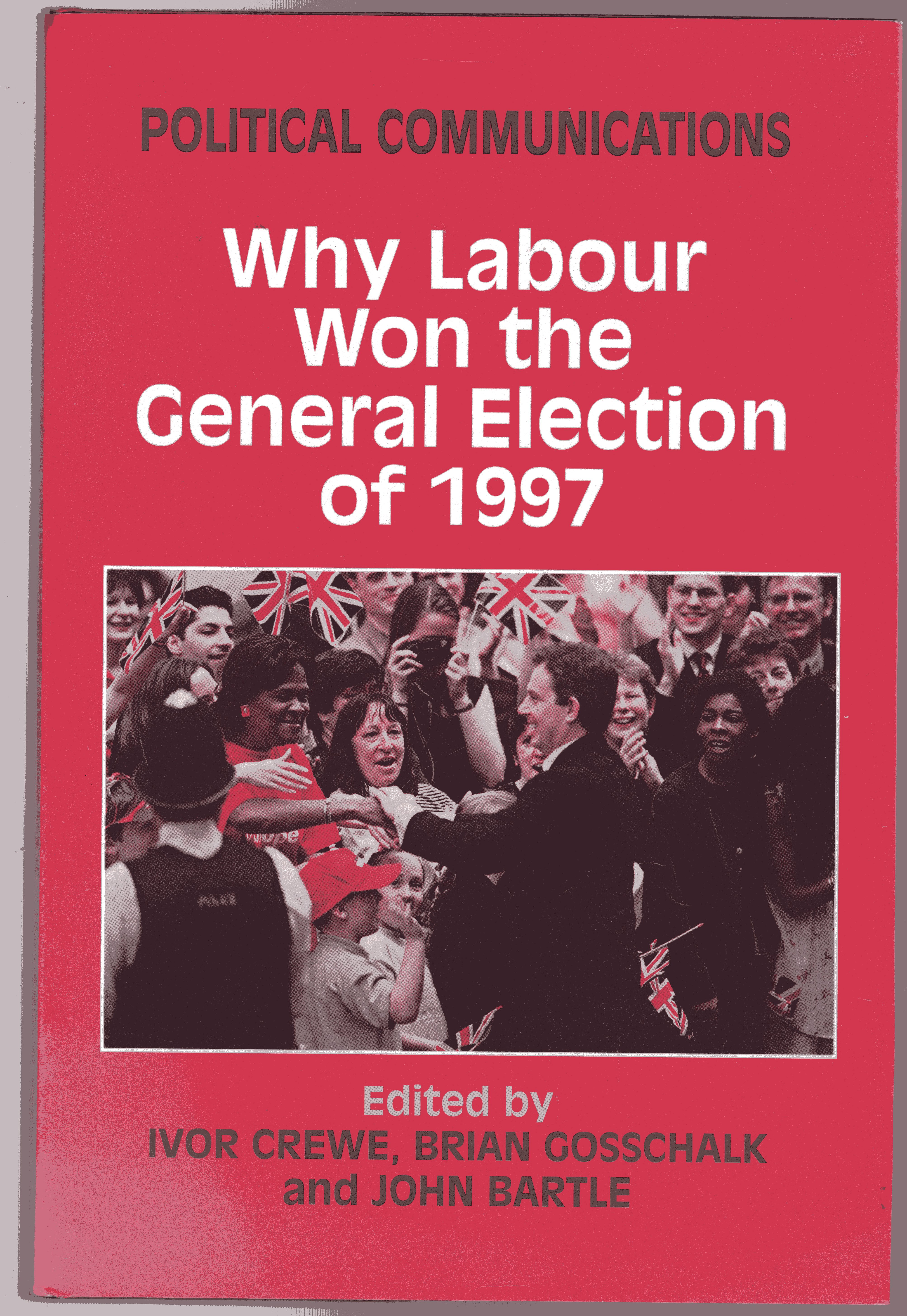 Image for Political Communications : Why Labour Won the General Election of 1997