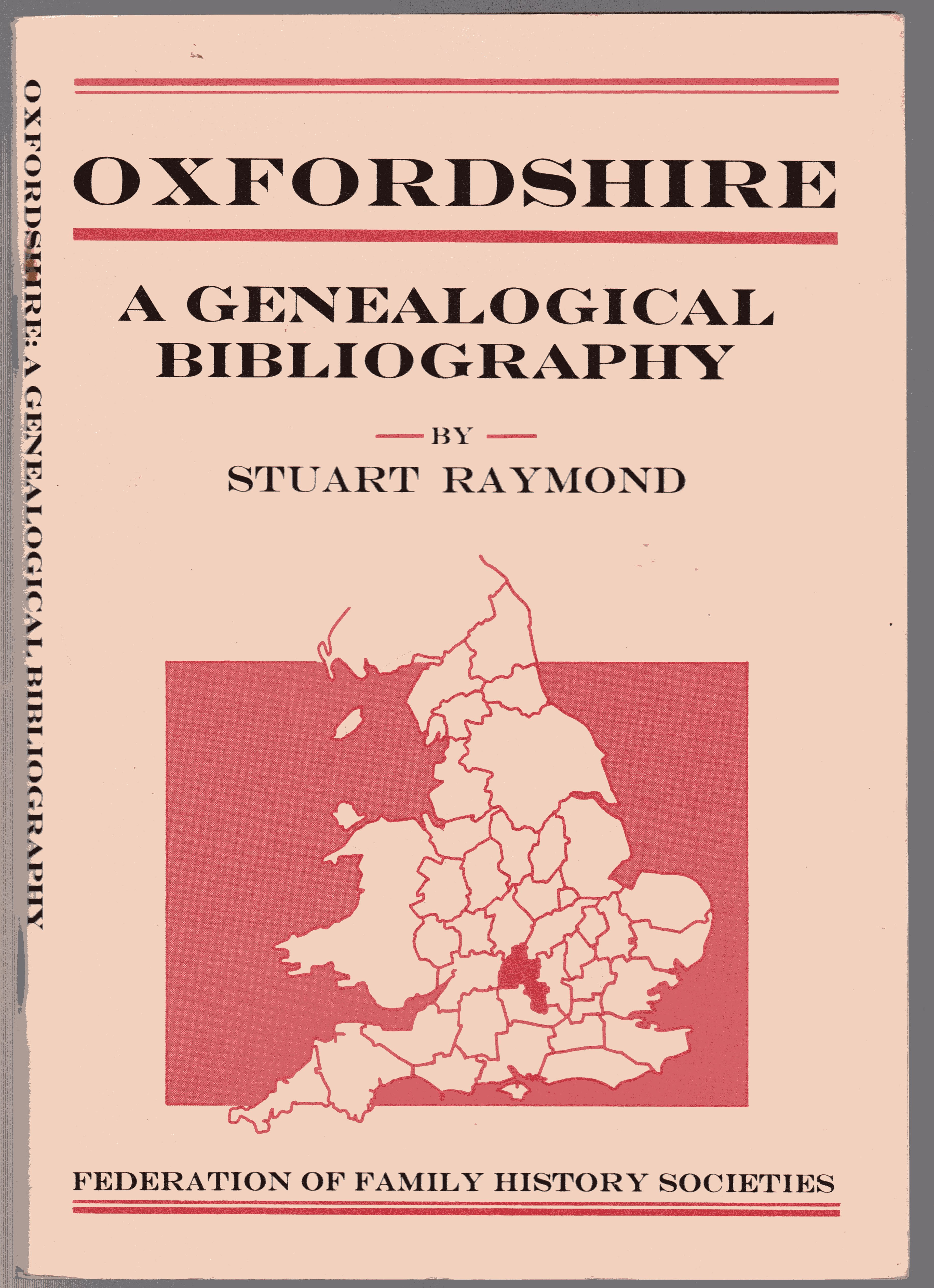 Image for Oxfordshire : A Genealogical Bibliography (British genealogical bibliographies)