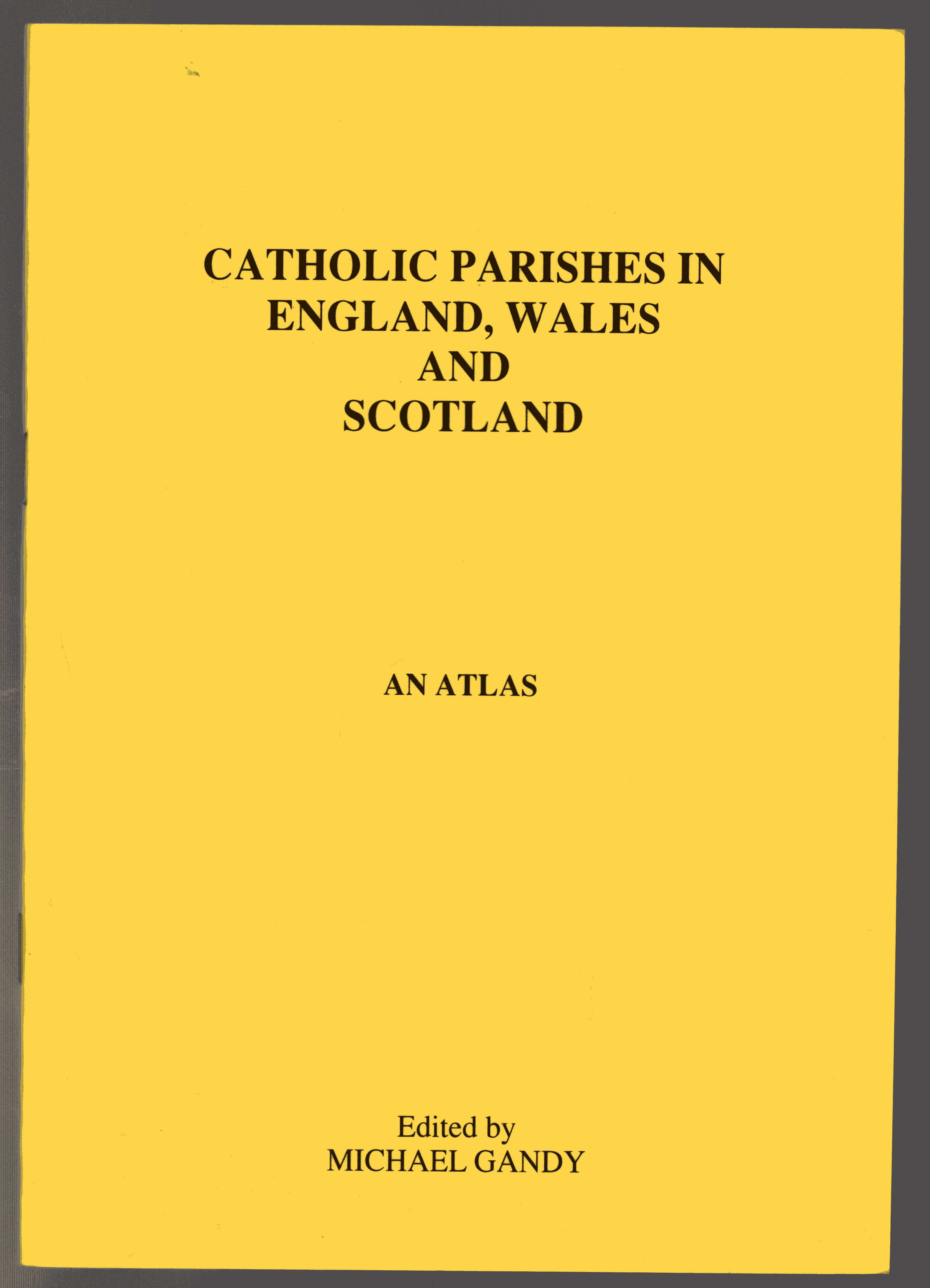Image for Catholic Parishes in England, Wales and Scotland : An Atlas