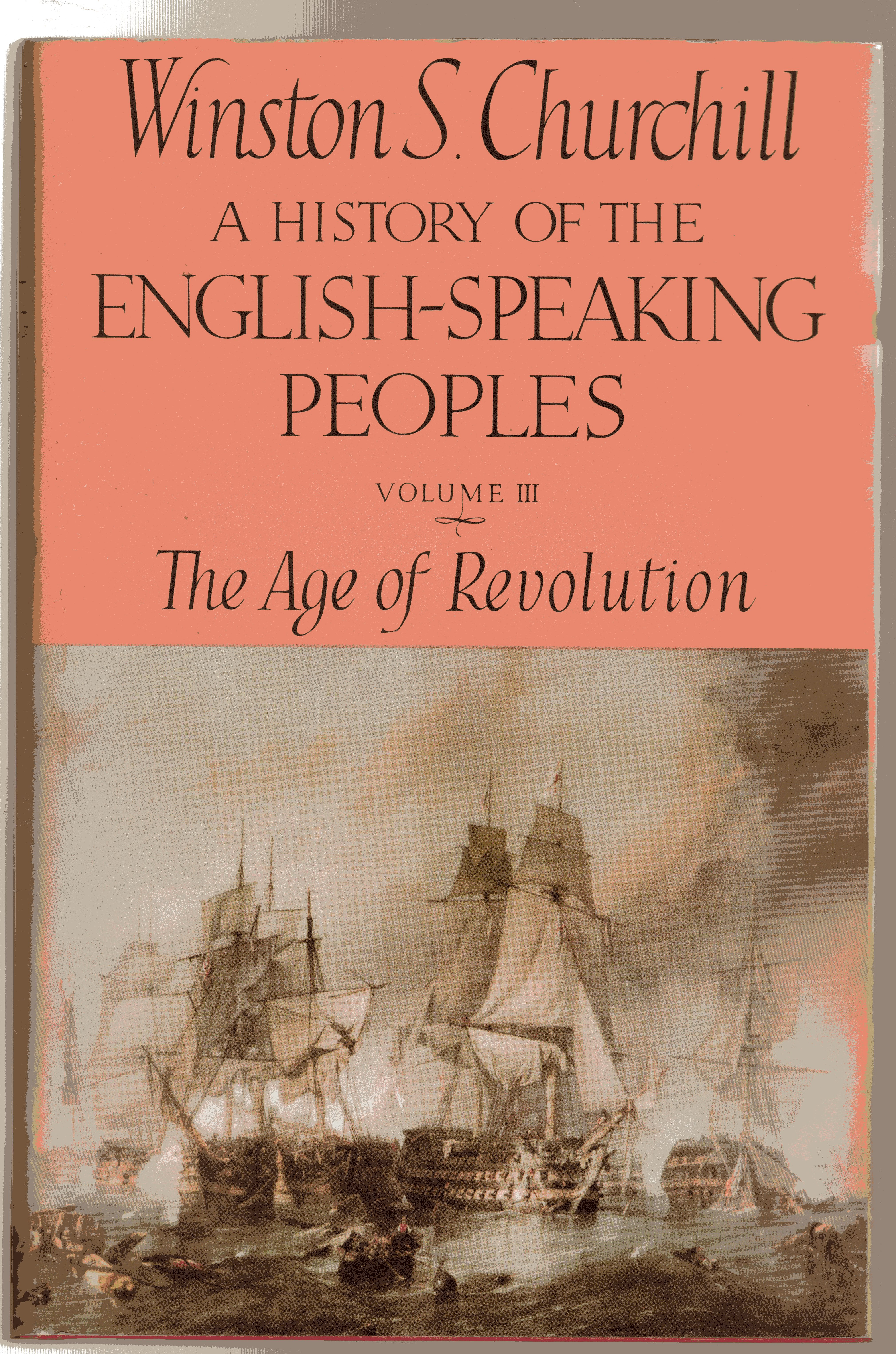 Image for A History of the English-Speaking Peoples - Volume III The Age of Revolution