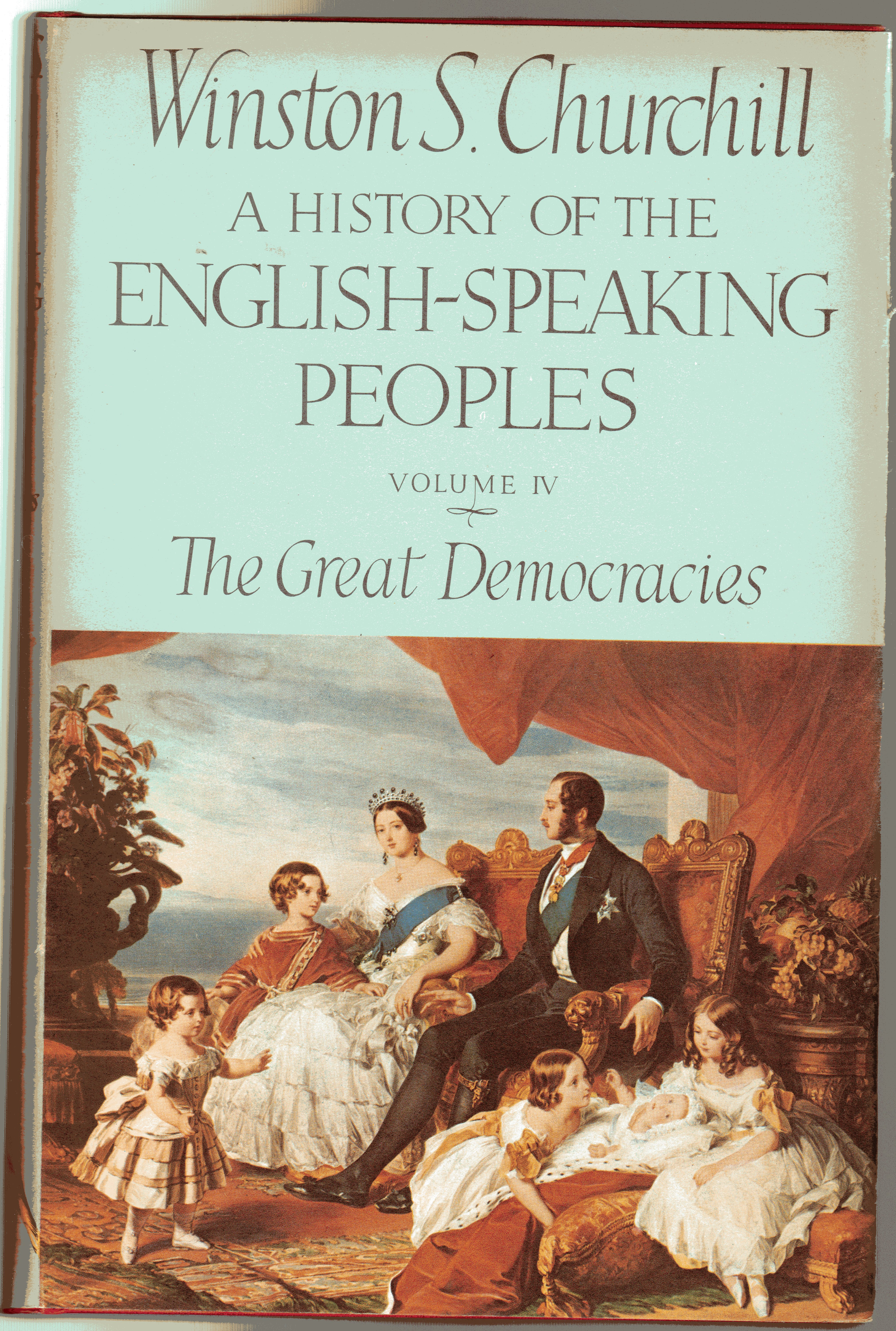 Image for A History of the English-Speaking Peoples - Volume IV - The Great Democracies