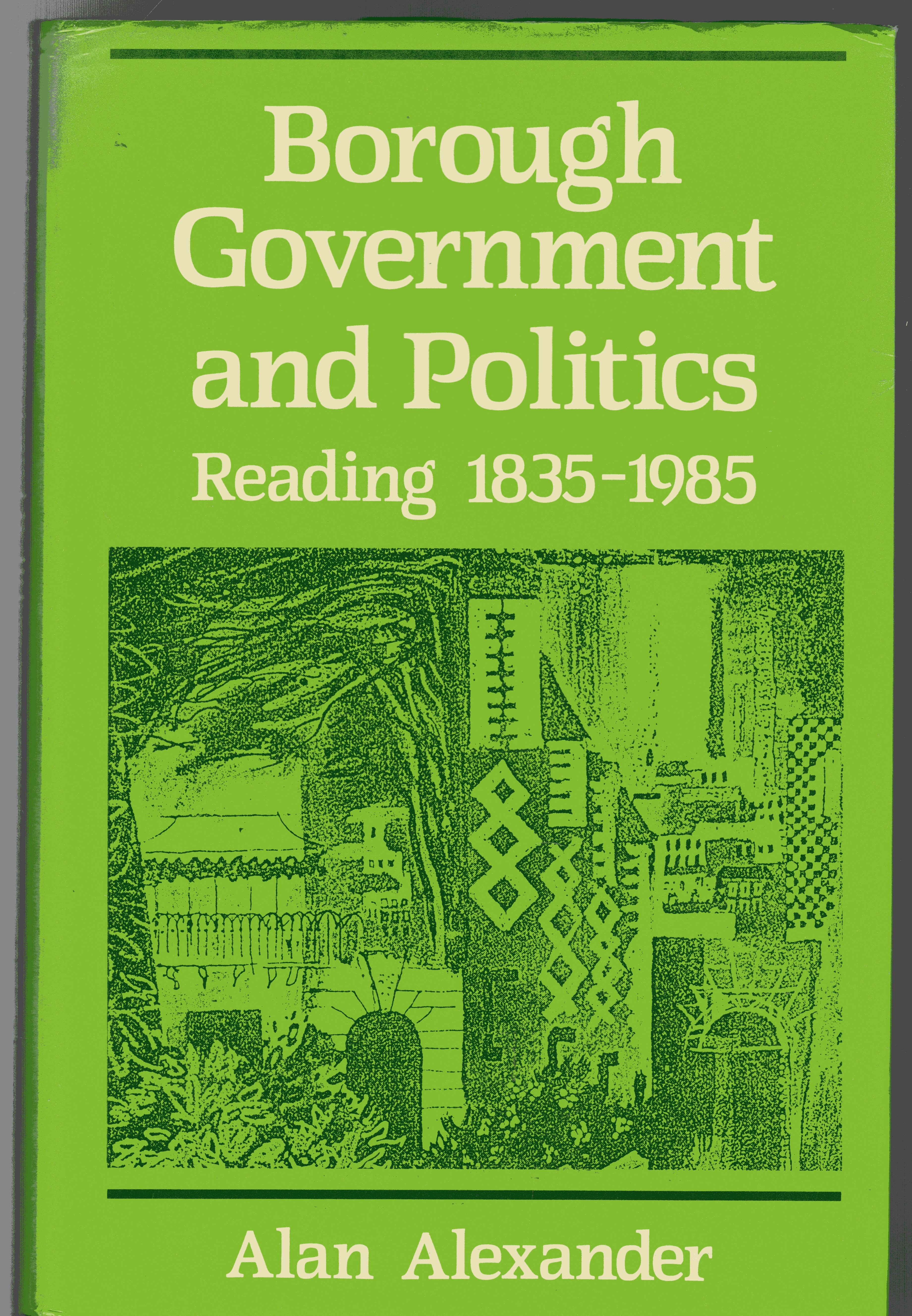 Image for Borough Government and Politics : Reading 1835 - 1985