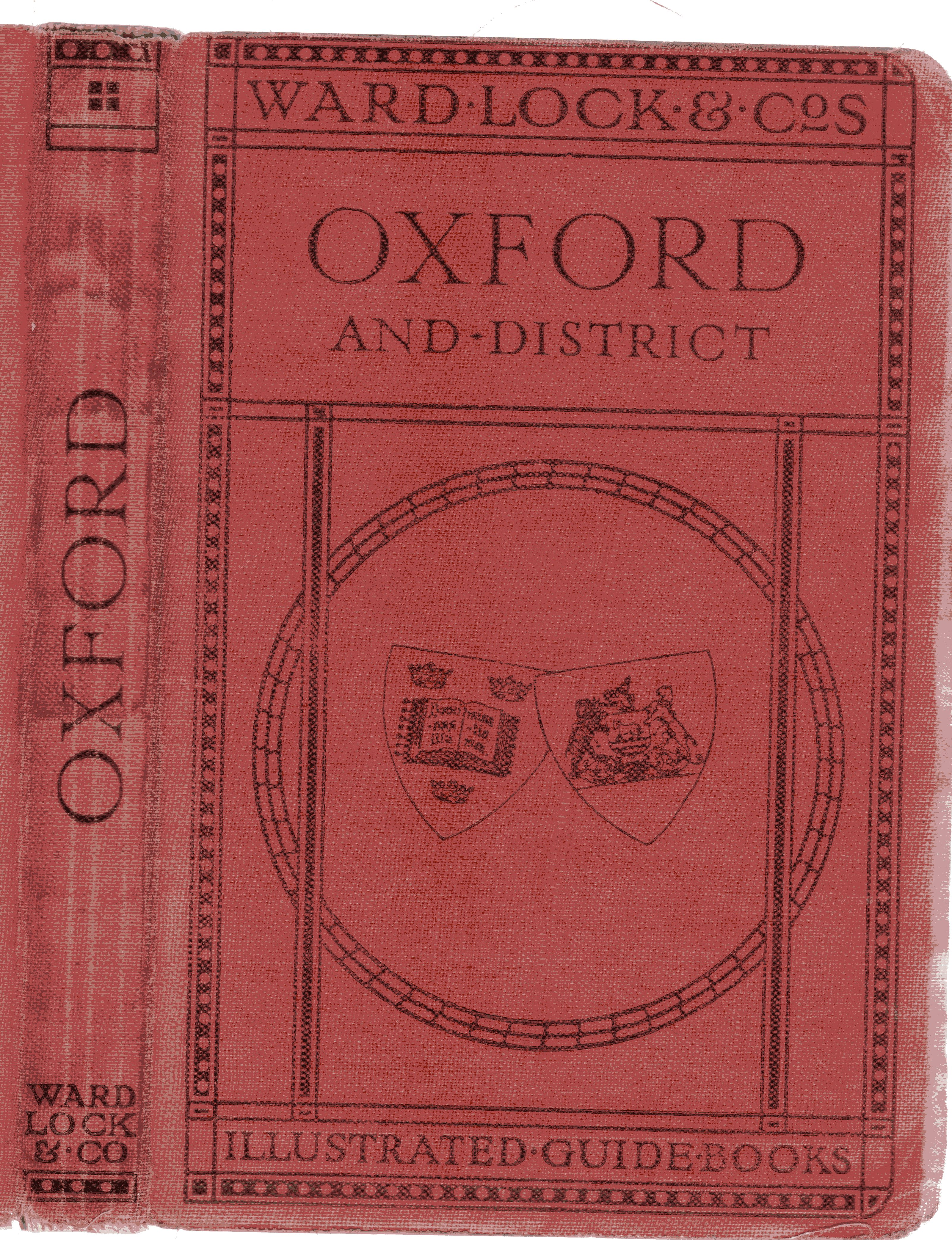 Image for A New Pictorial and Descriptive Guide to Oxford and District. With Key Plan of the College, Large Plan of the City, and Two District Maps. Sixty Illustrations.