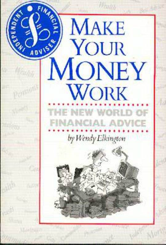 Image for Make Your Money Work-  the New World of Financial Advice