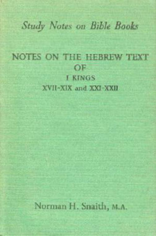 Image for Notes on the Hebrew Text of I Kings XVII-XIX and XXI-XXII