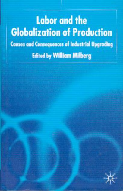 Image for Labour and the Globalisation of Production: Causes and Consequences of Industrial Upgrading