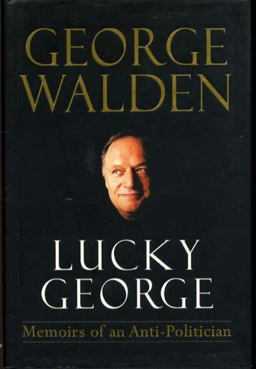 Image for Lucky George : Memoirs of an Anti-Politician