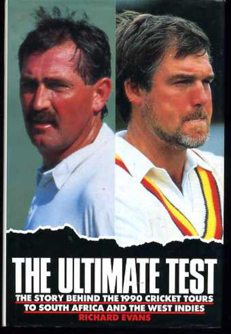 Image for The Ultimate Test :  The Story Behind the 1990 Cricket Tours to South Africa and the West Indies