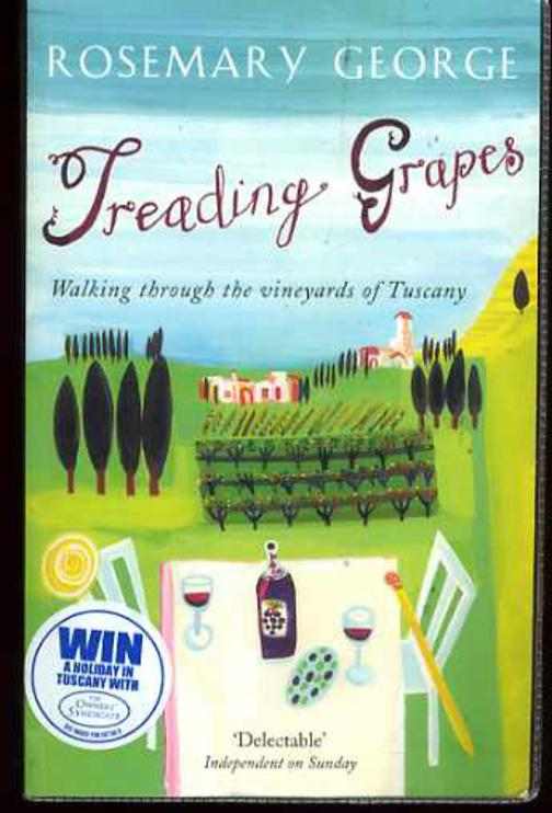 Image for Treading Grapes : Walking Through the Vineyards of Tuscany