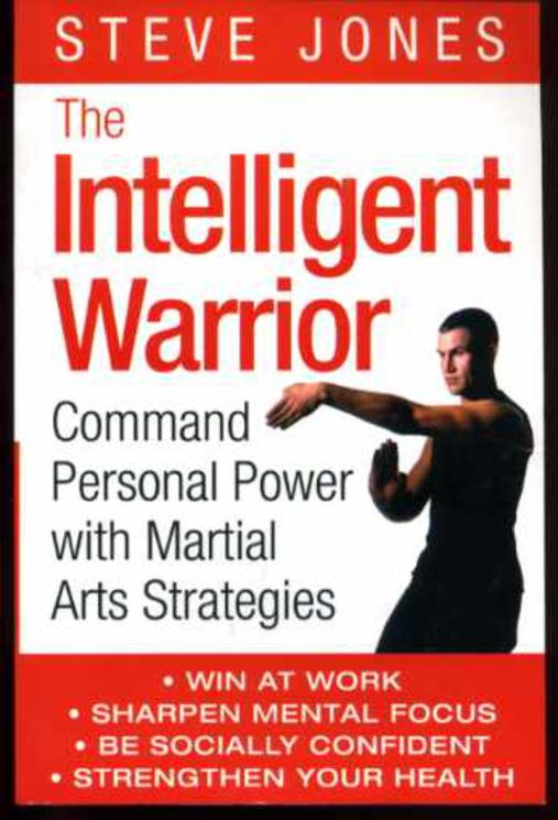 Image for The Intelligent Warrior : Command Personal Power with Martial Arts Strategies