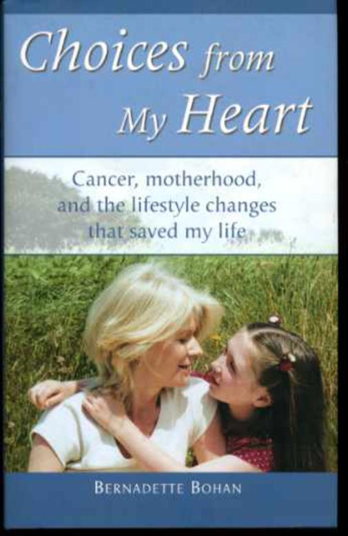 Image for Choices from My Heart : Cancer, Motherhood, and the Lifestyle Changes That Saved My Life