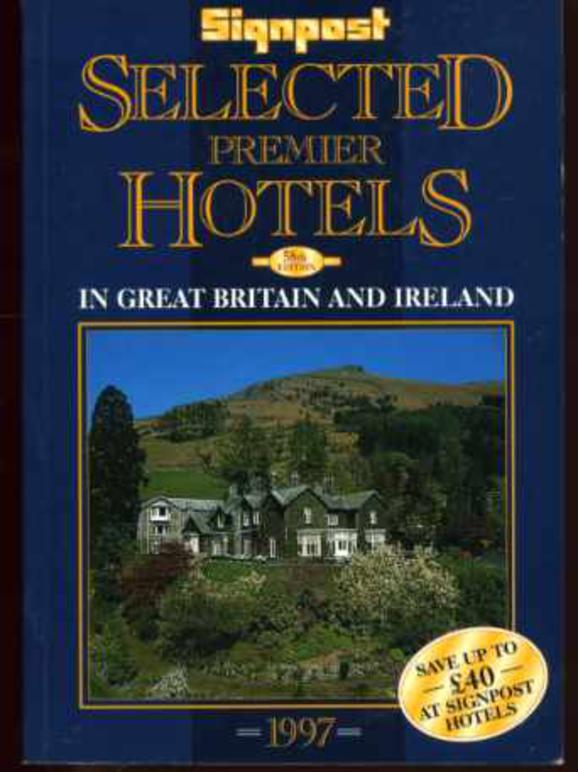 Image for Signpost : Selected Premier Hotels in Great Britain and Ireland 1997