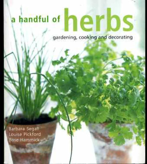 Image for A Handful of Herbs, Gardening, Cooking and Decorating